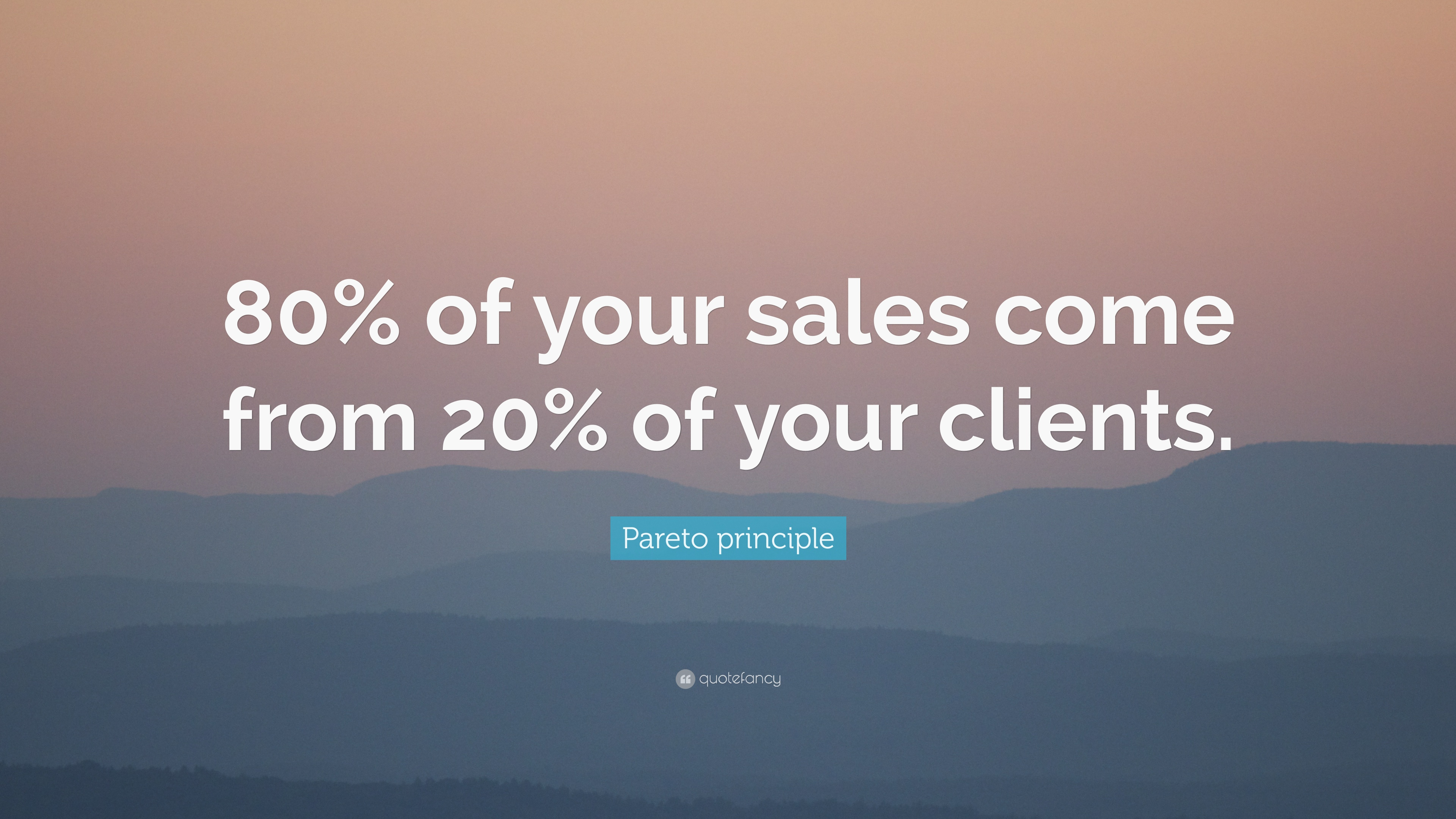 "Sales Motivational Quotes Pareto Principle Quote ""80% Of Your Sales Come From 20% Of Your"