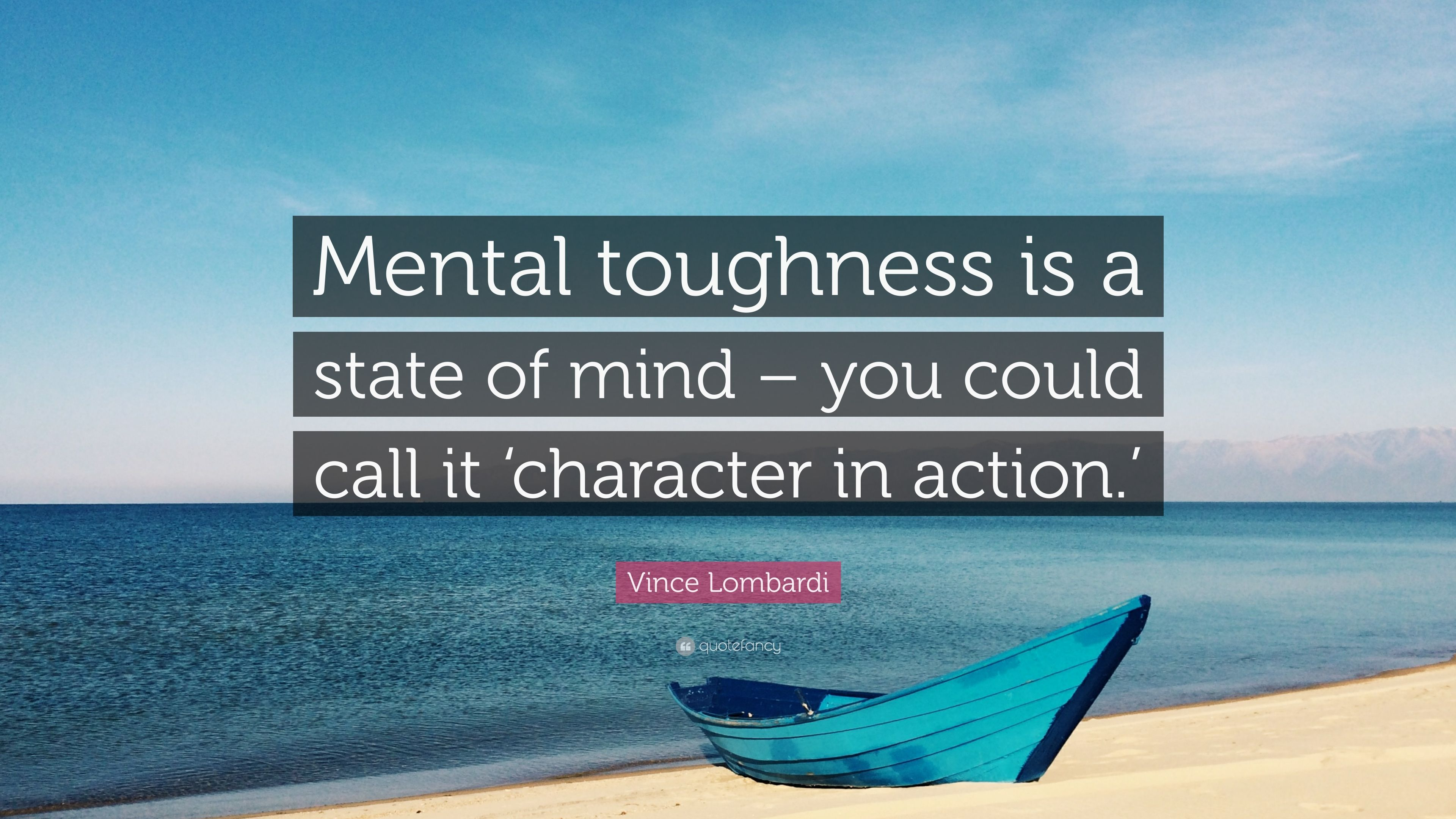 """Vince Lombardi Quote: """"Mental toughness is a state of mind ..."""