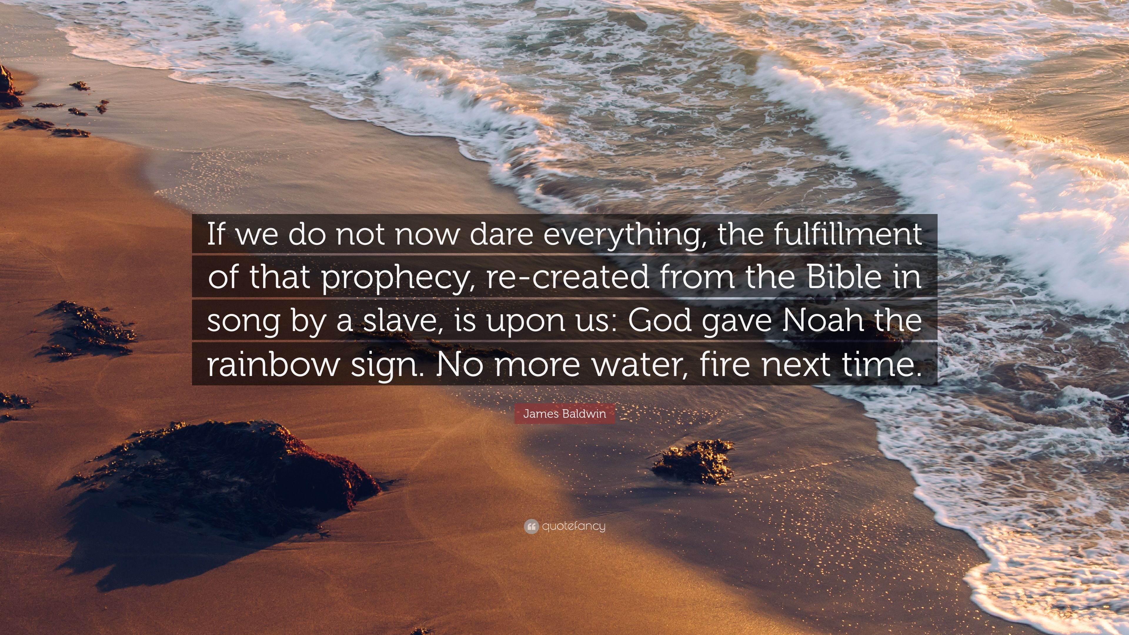 James Baldwin Quote If We Do Not Now Dare Everything The