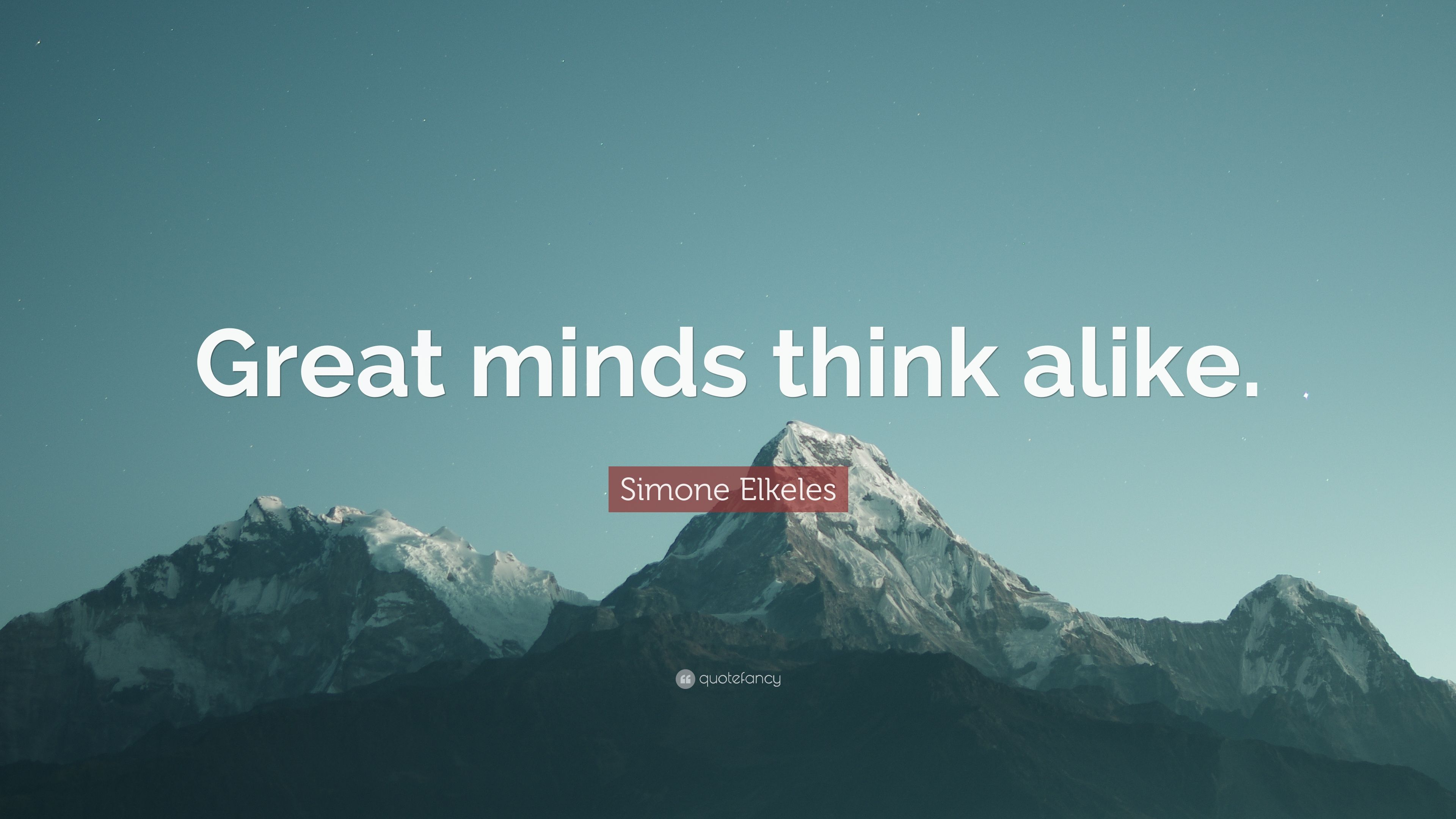 Great minds don't think alike
