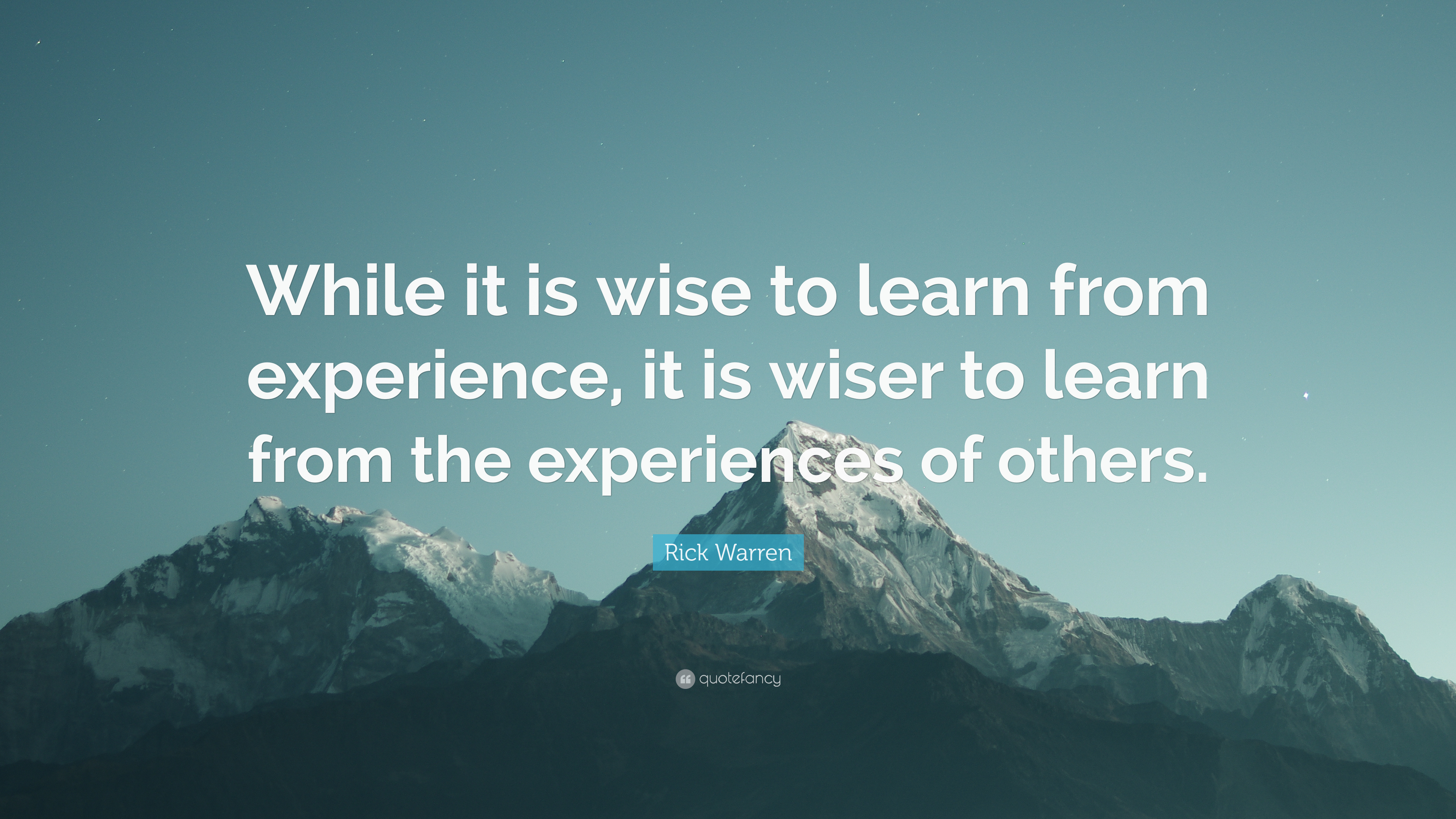 "rick warren quote ""while it is wise to learn from experience it"
