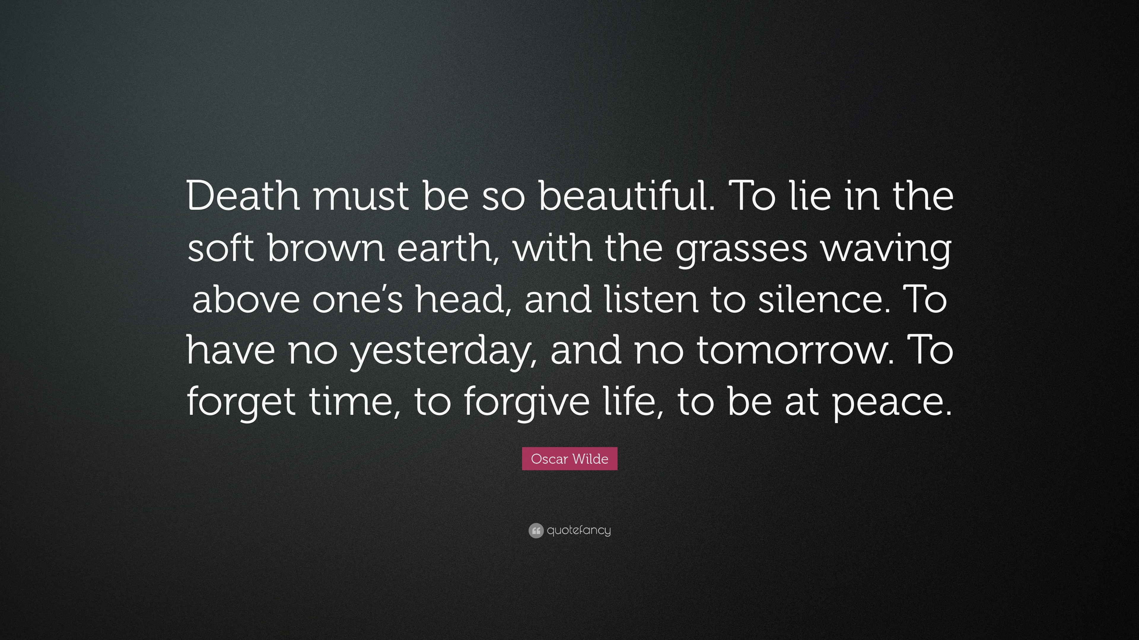 """Oscar Wilde Quote: """"Death must be so beautiful. To lie in ..."""