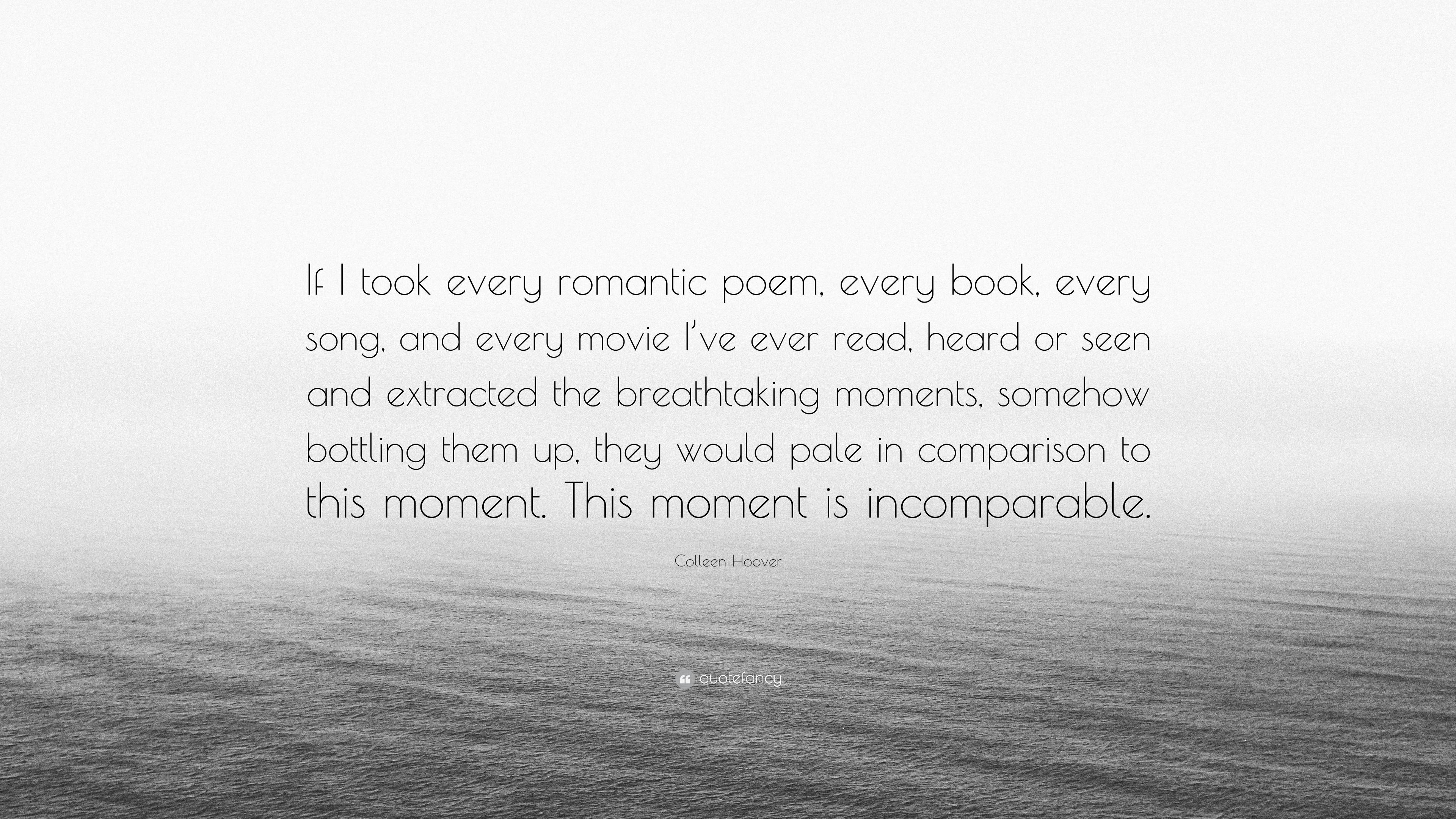 Colleen Hoover Quote If I Took Every Romantic Poem Every