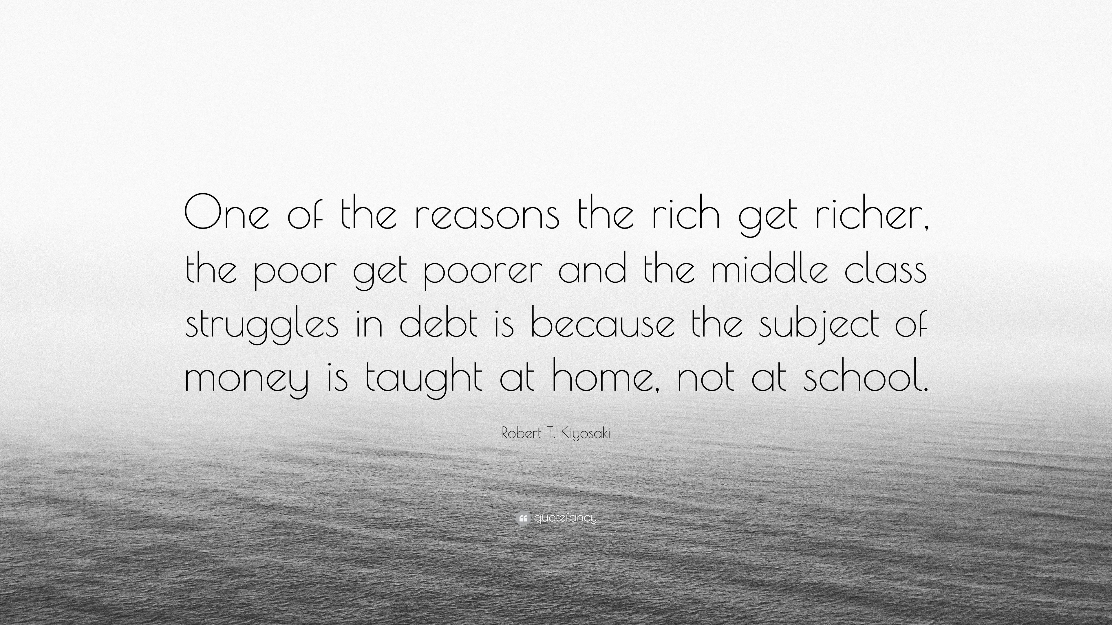 """Robert T. Kiyosaki Quote: """"One Of The Reasons The Rich Get"""