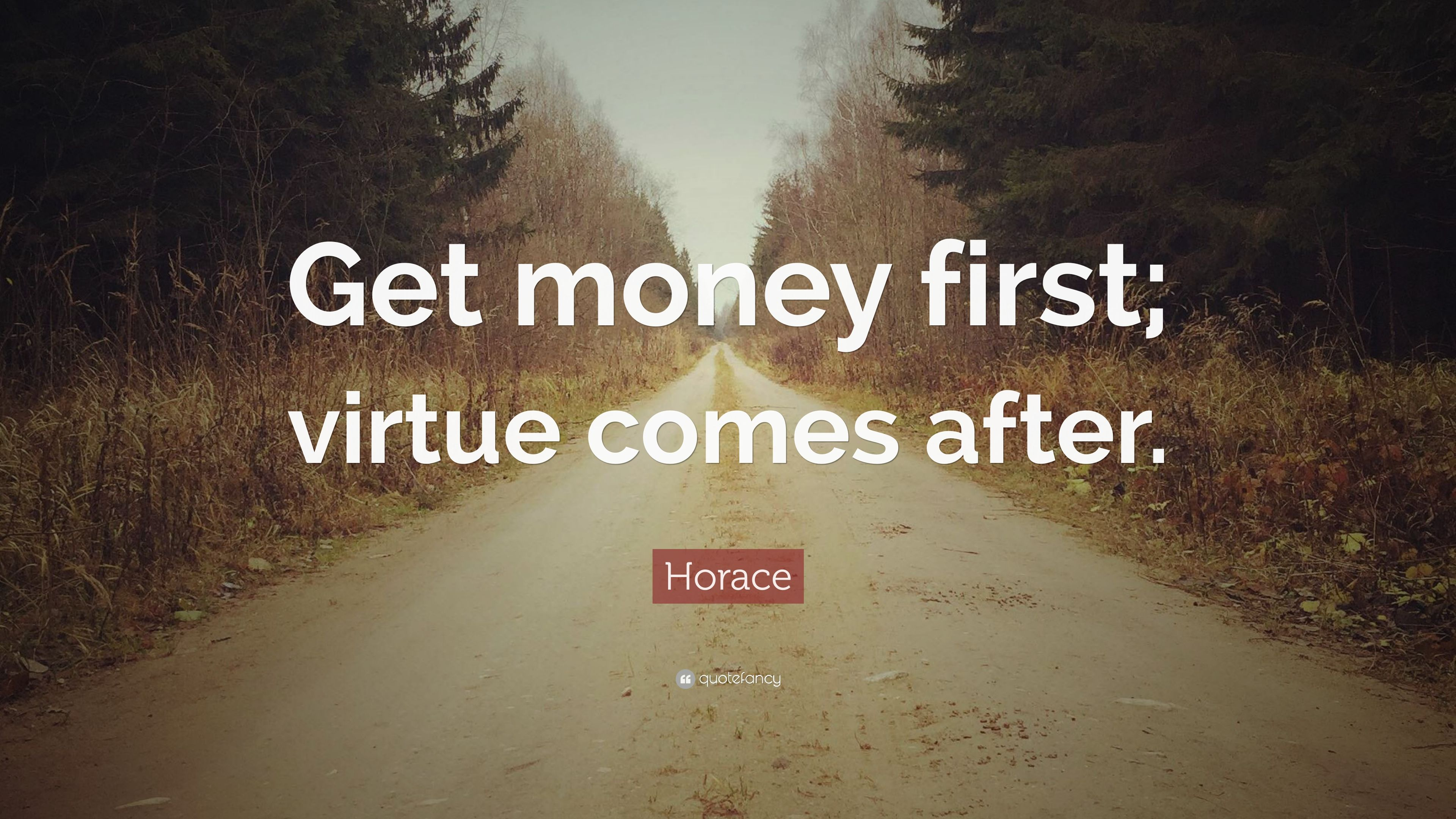 Horace Quote Get Money First Virtue Comes After 12 Wallpapers