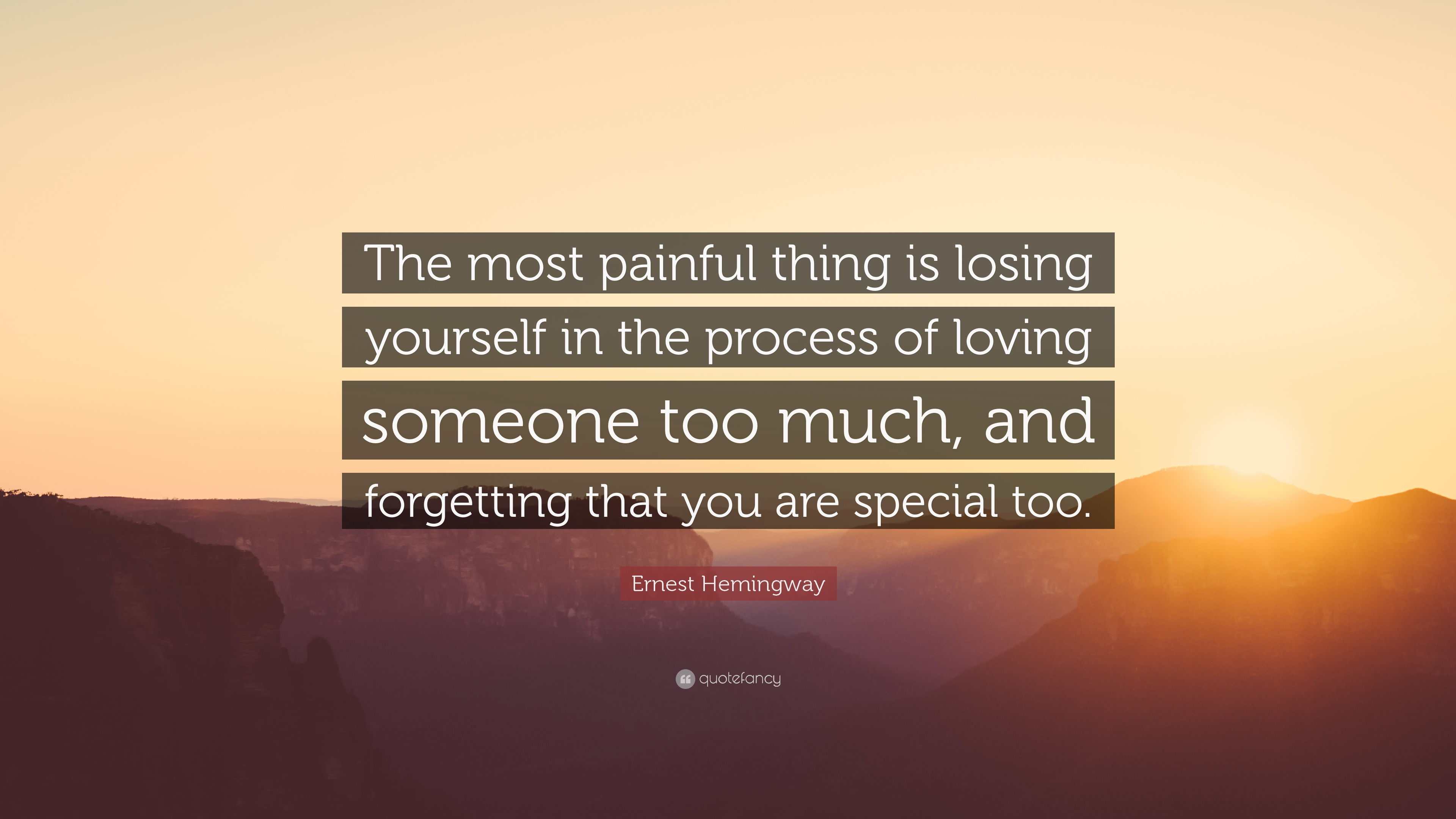 Ernest Hemingway Quote The Most Painful Thing Is Losing Yourself