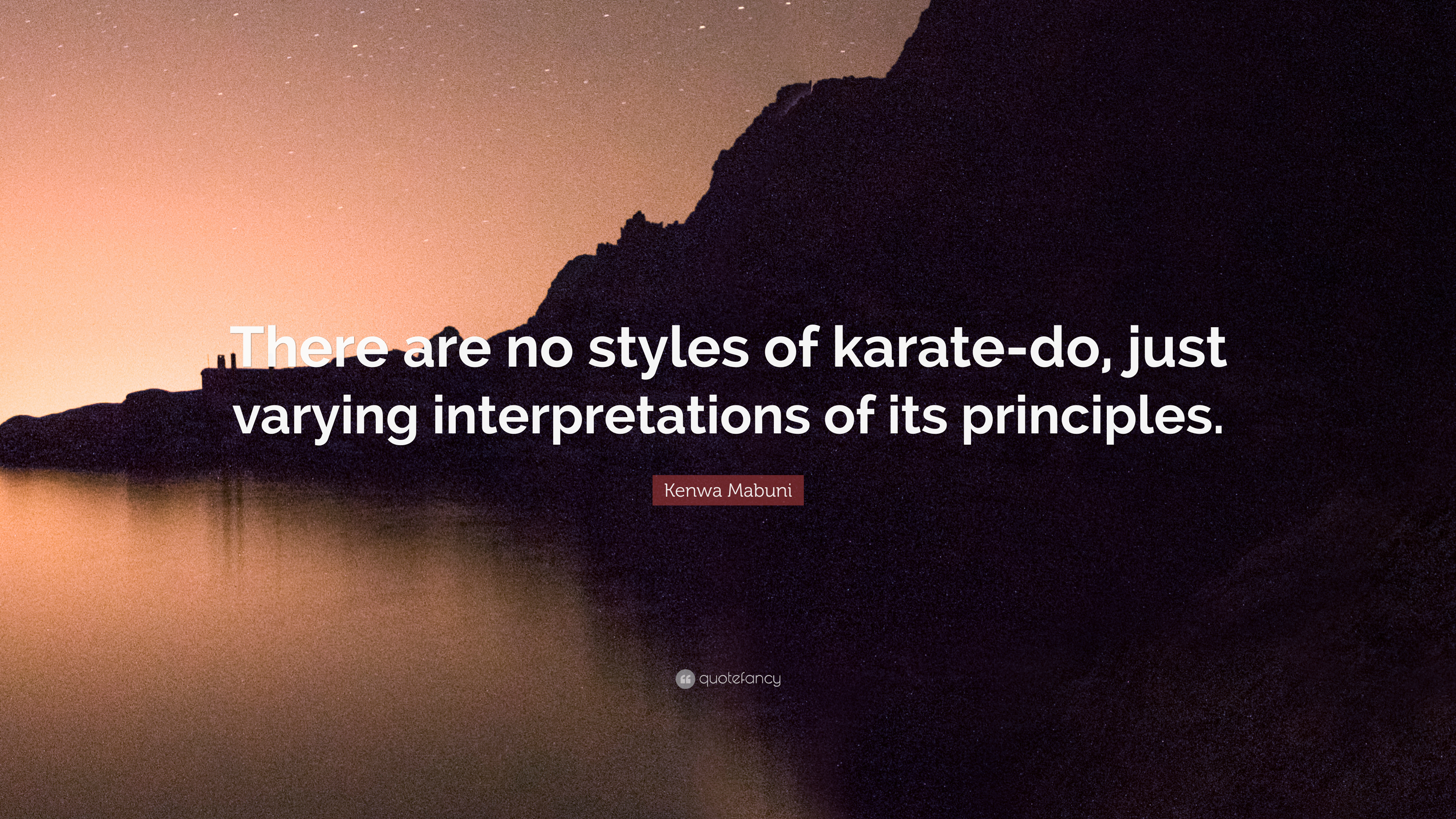 Kenwa Mabuni Quote There Are No Styles Of Karate Do Just