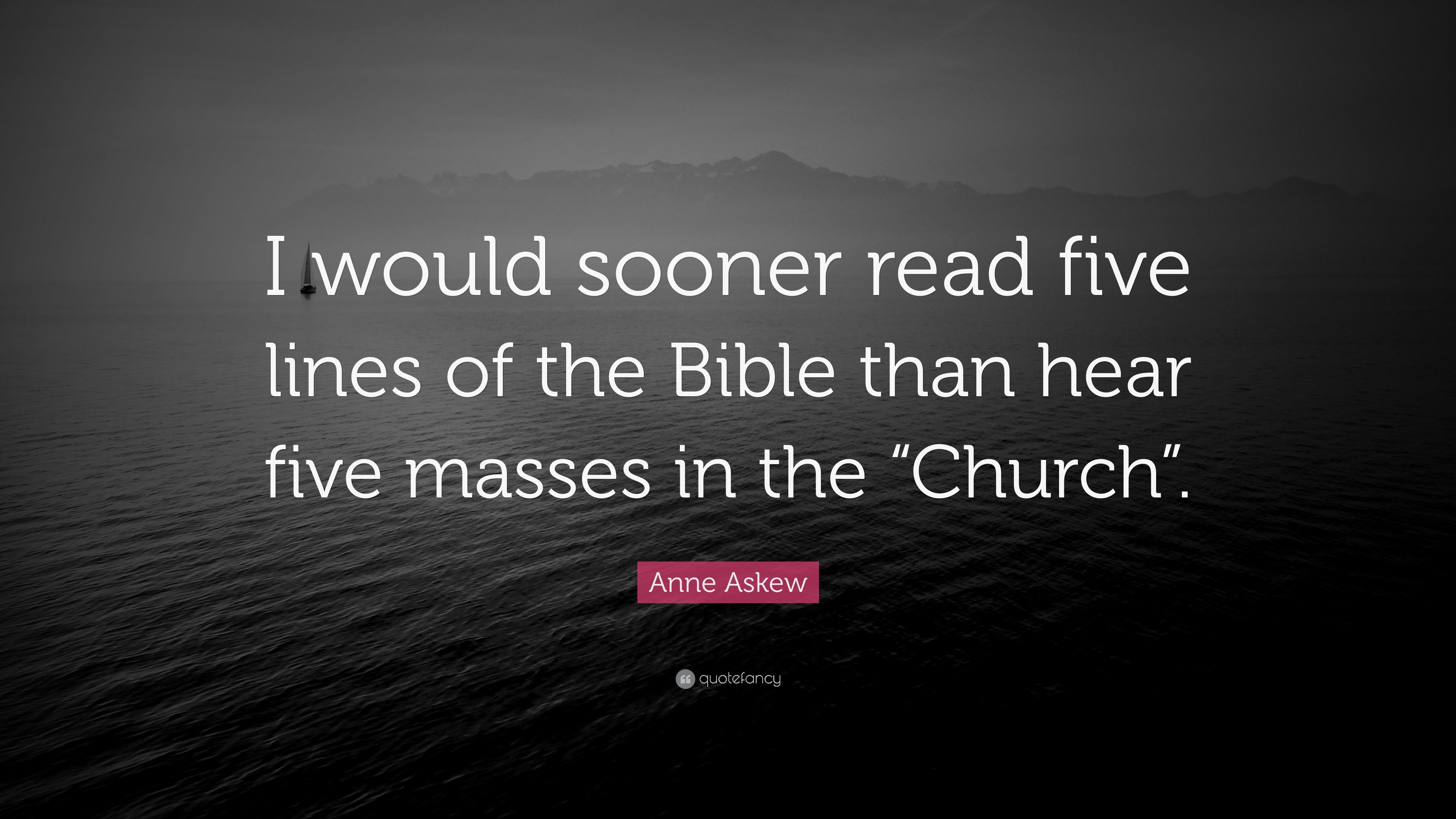 anne askew quote i would sooner read five lines of the bible than