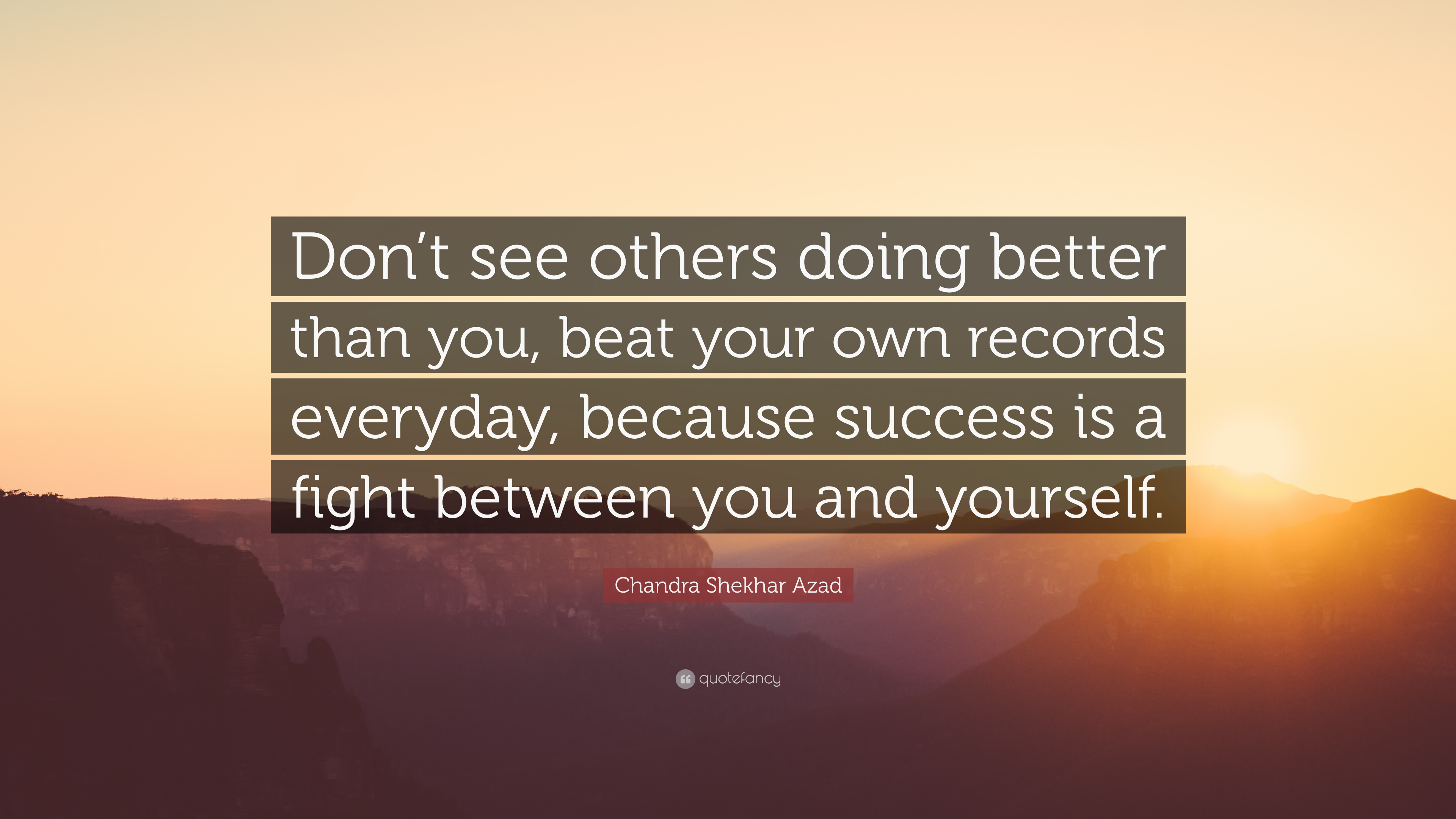 """Chandra Shekhar Azad Quote: """"Don't See Others Doing Better"""