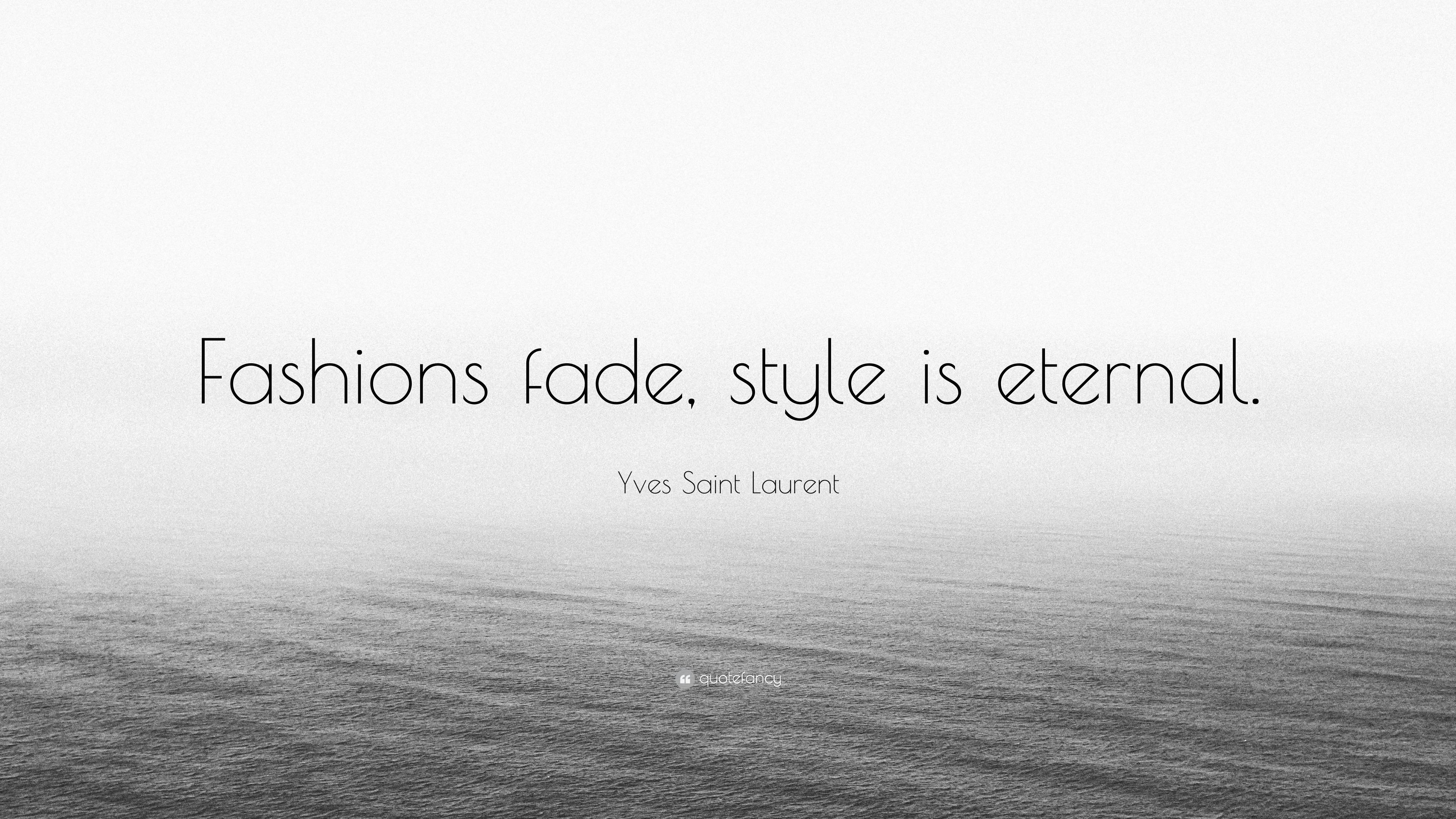 Yves Saint Laurent Quotes 56 Wallpapers Quotefancy