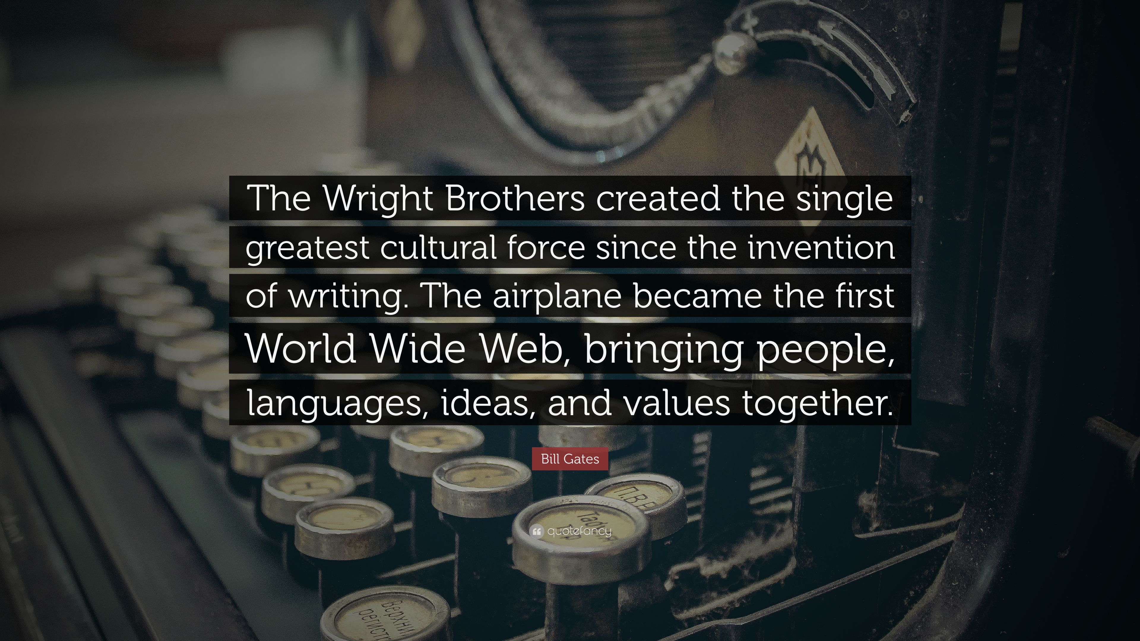 "The Wright Brothers Quotes Bill Gates Quote ""The Wright Brothers Created The Single Greatest"