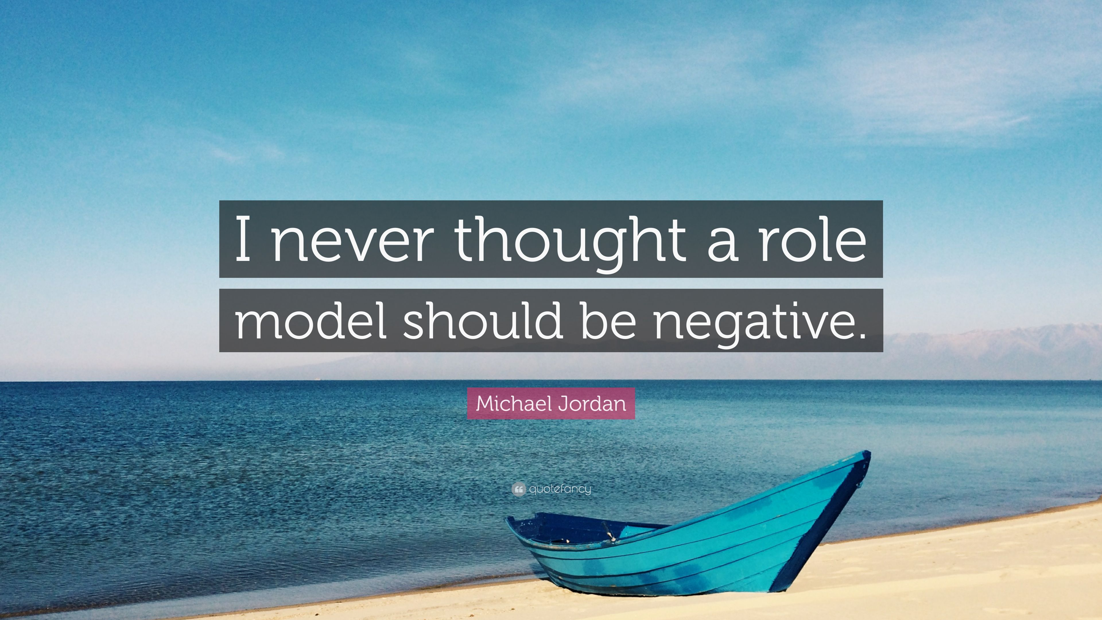 "Role Model Quotes Michael Jordan Quote ""I Never Thought A Role Model Should Be"