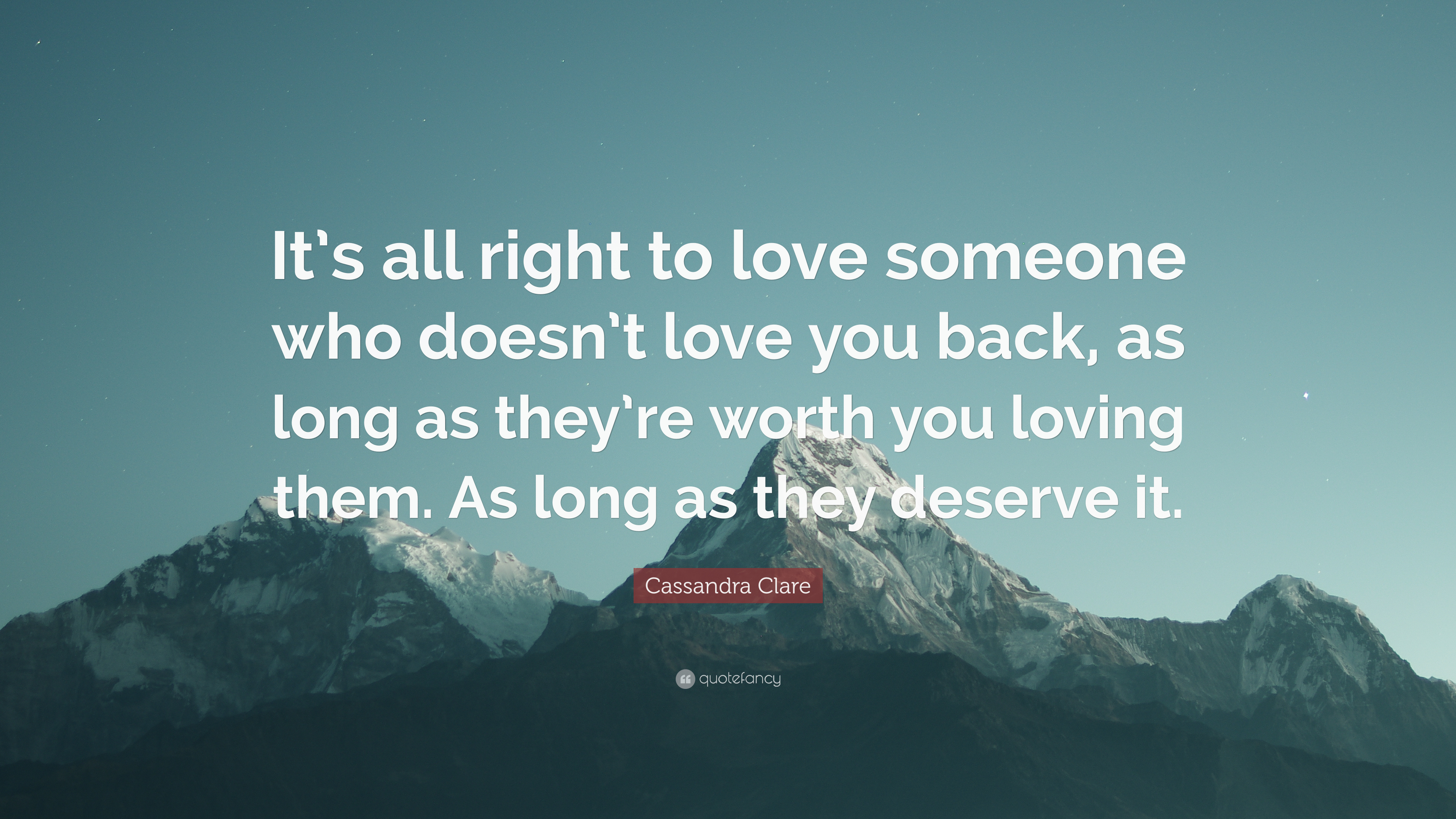 "Quotes About Loving Someone Who Doesn T Love You Back Mesmerizing Cassandra Clare Quote ""It's All Right To Love Someone Who Doesn't"