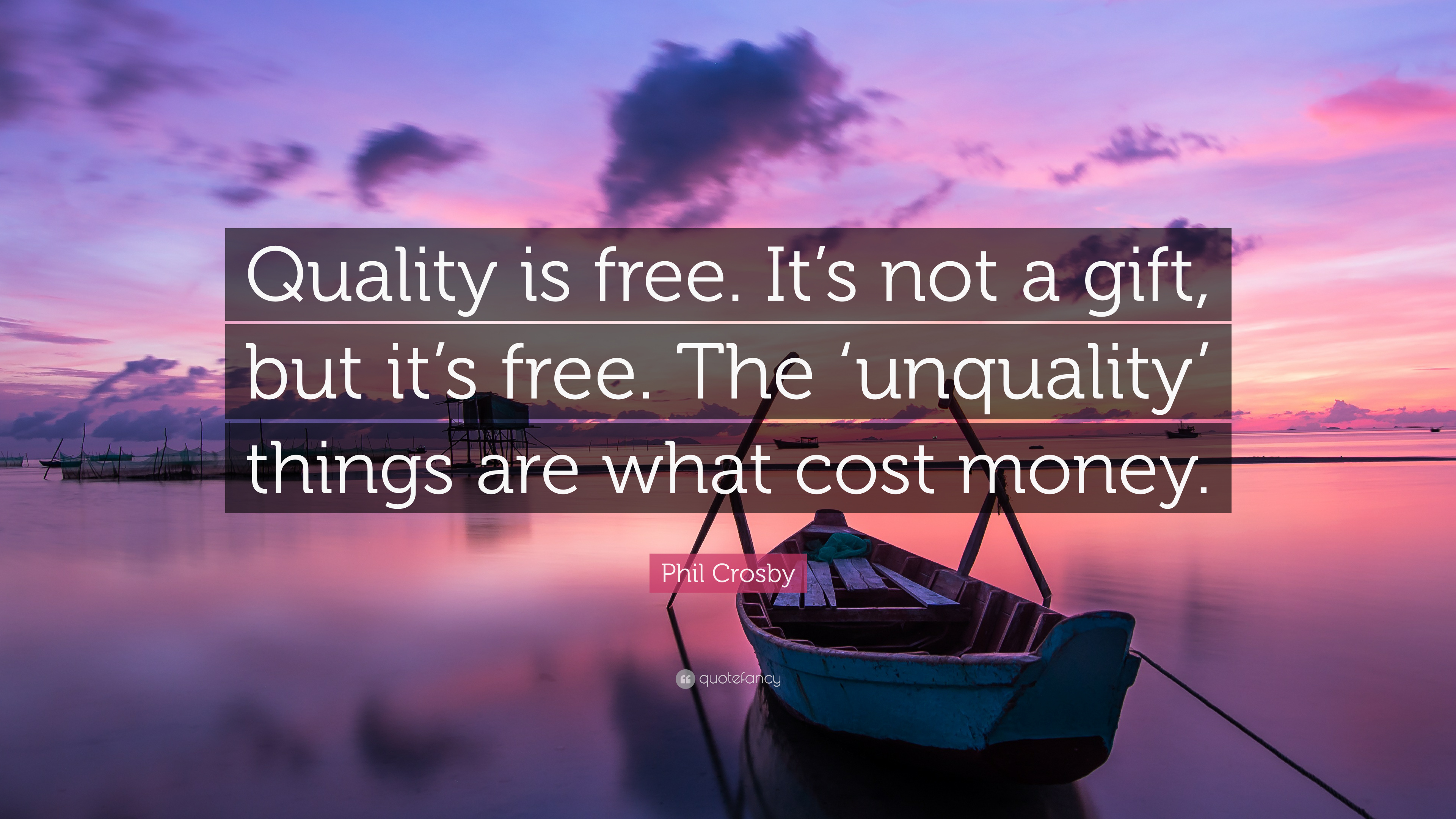 Phil Crosby Quote Quality Is Free It