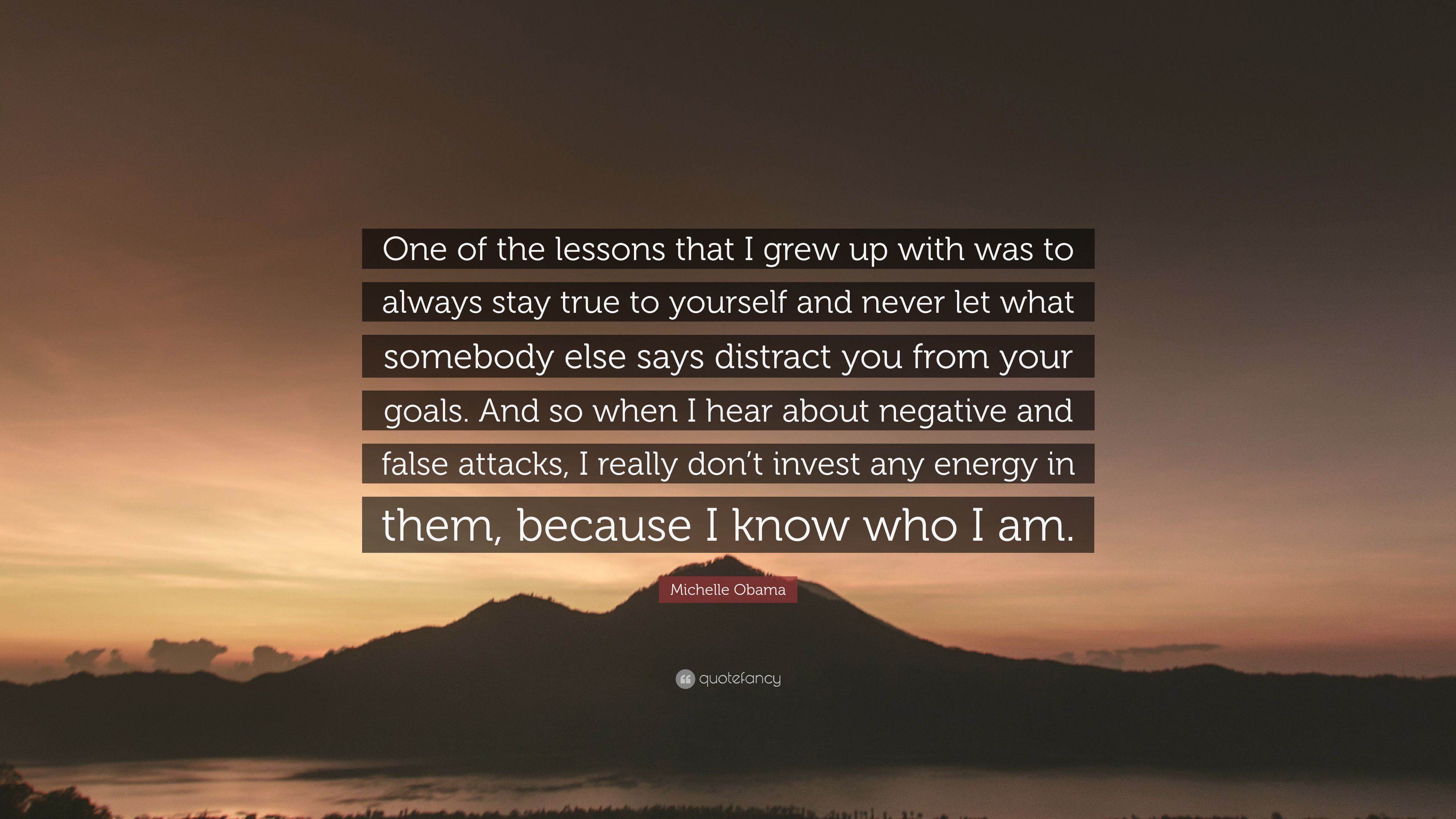 Michelle Obama Quote One Of The Lessons That I Grew Up With Was To