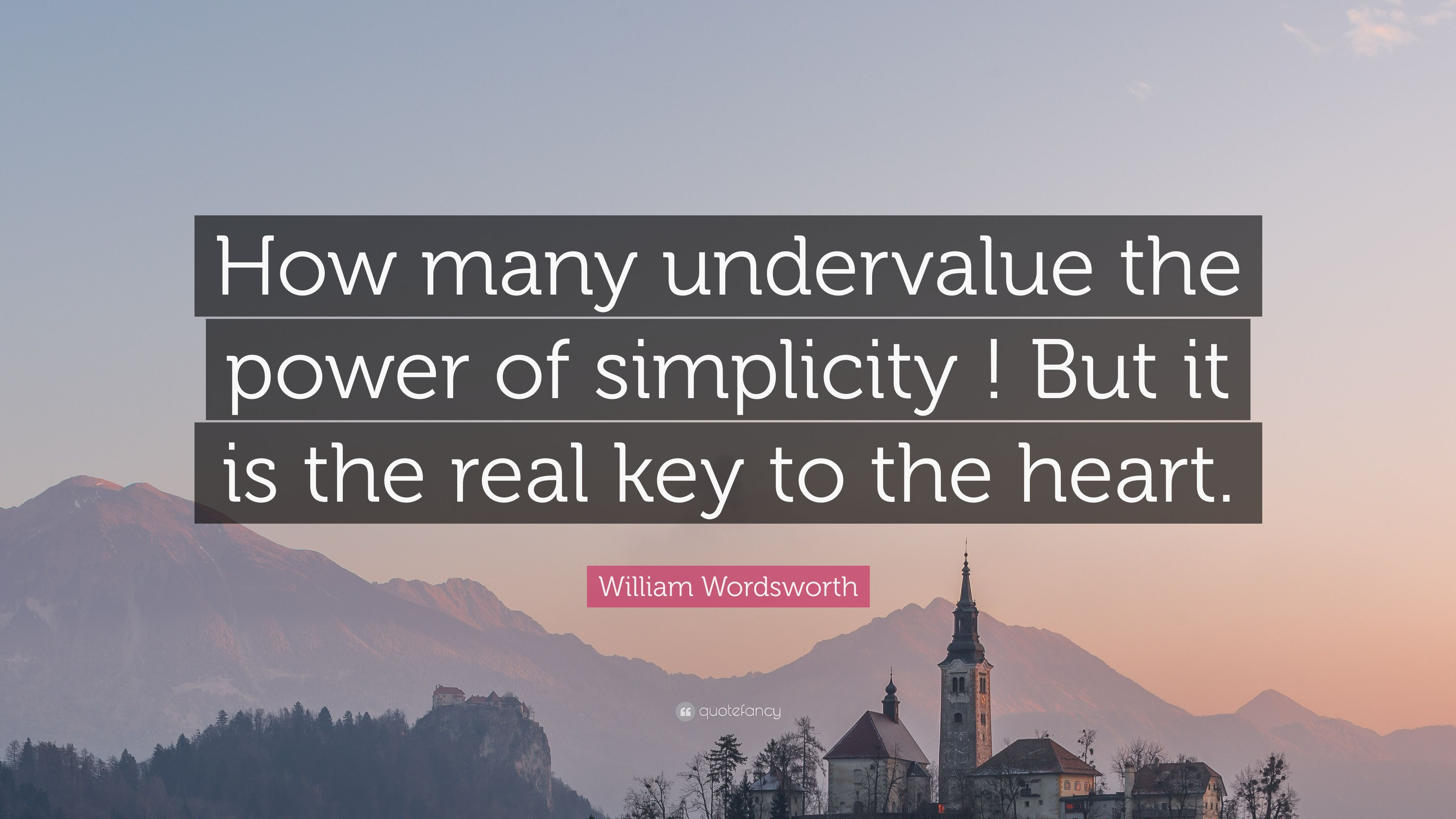 """William Wordsworth Quote: """"How many undervalue the power ..."""