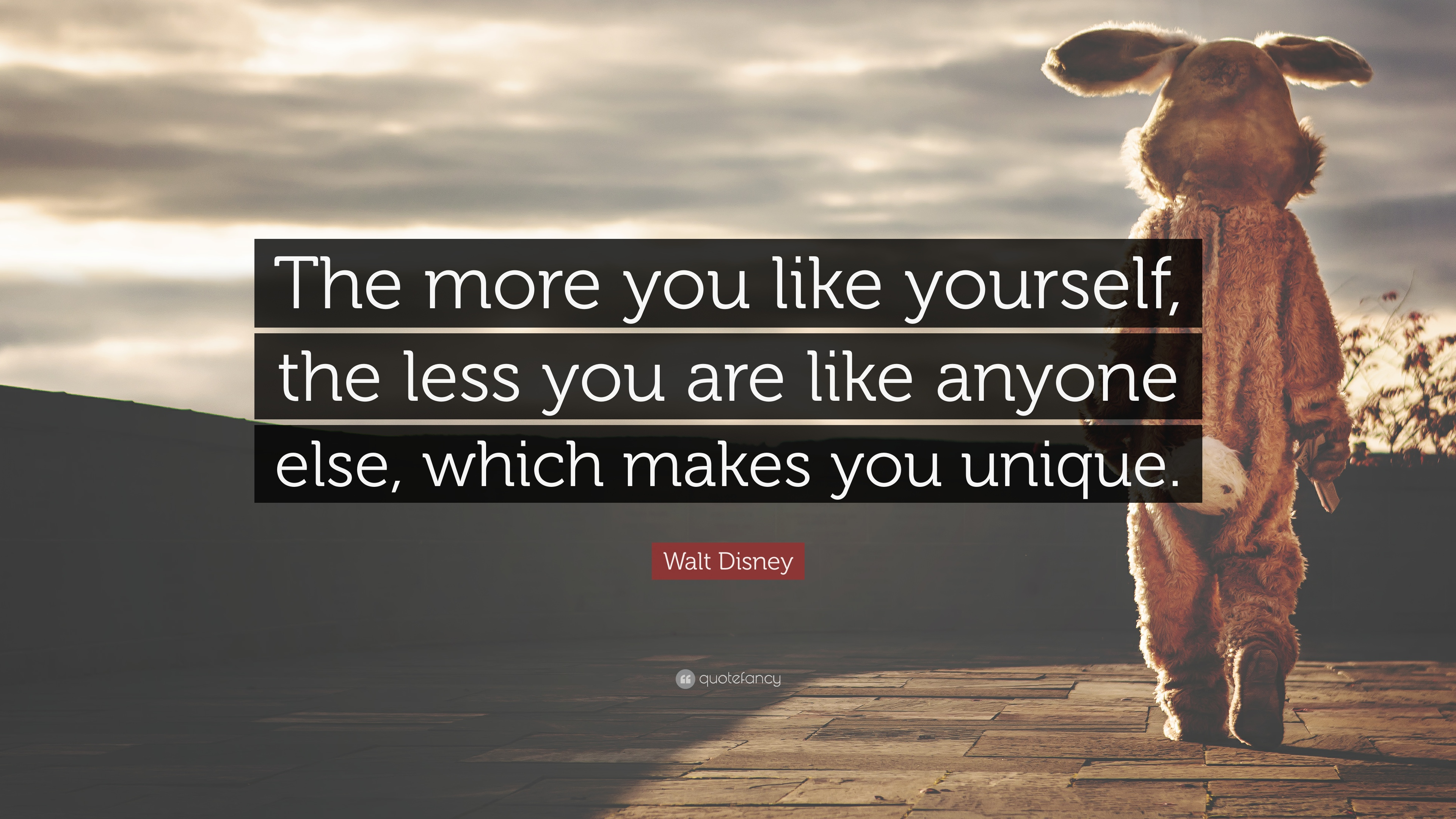 Walt Disney Quote: U201cThe More You Like Yourself, The Less You Are Like