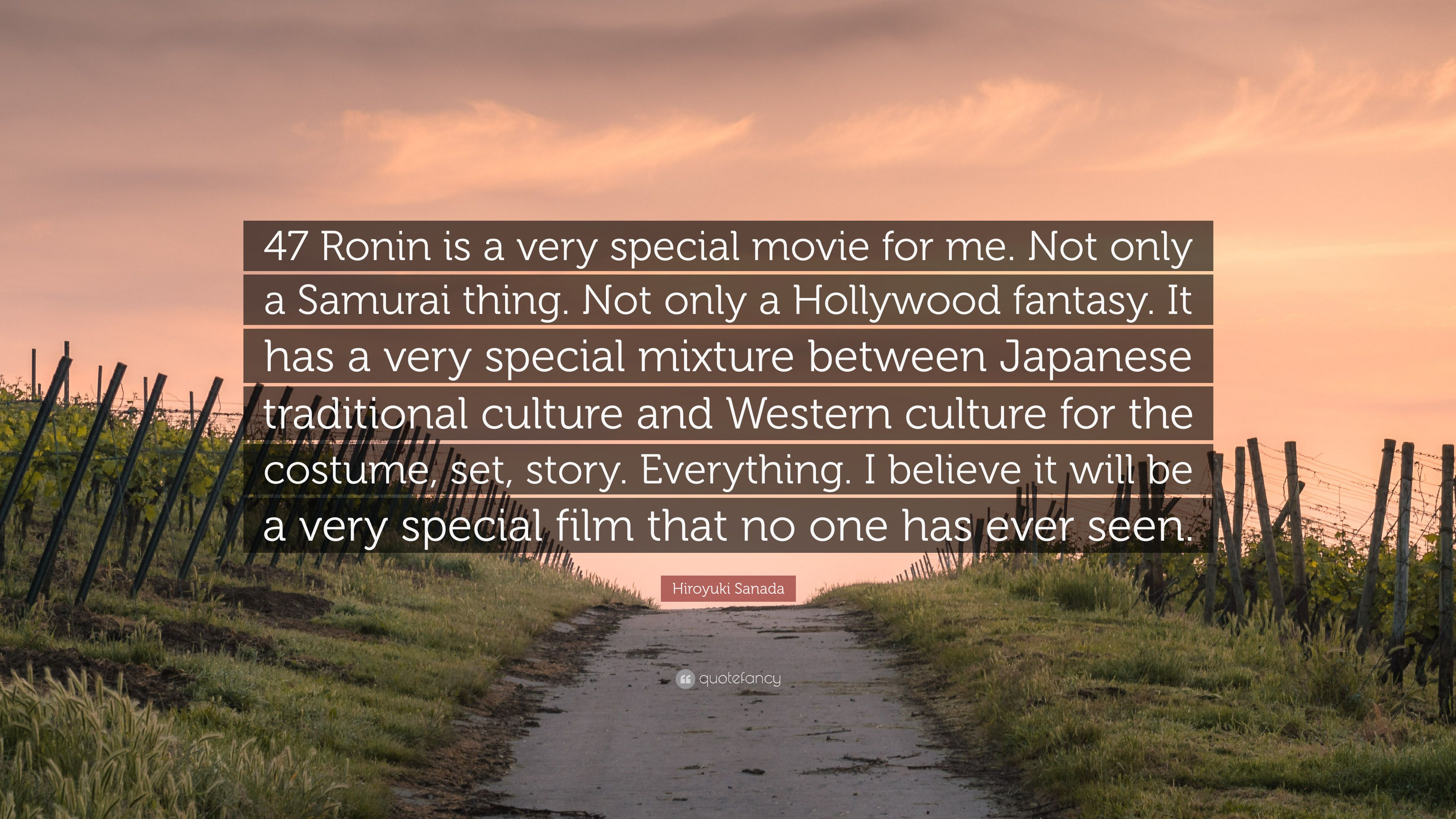 """Hiroyuki Sanada Quote: """"47 Ronin is a very special movie for"""