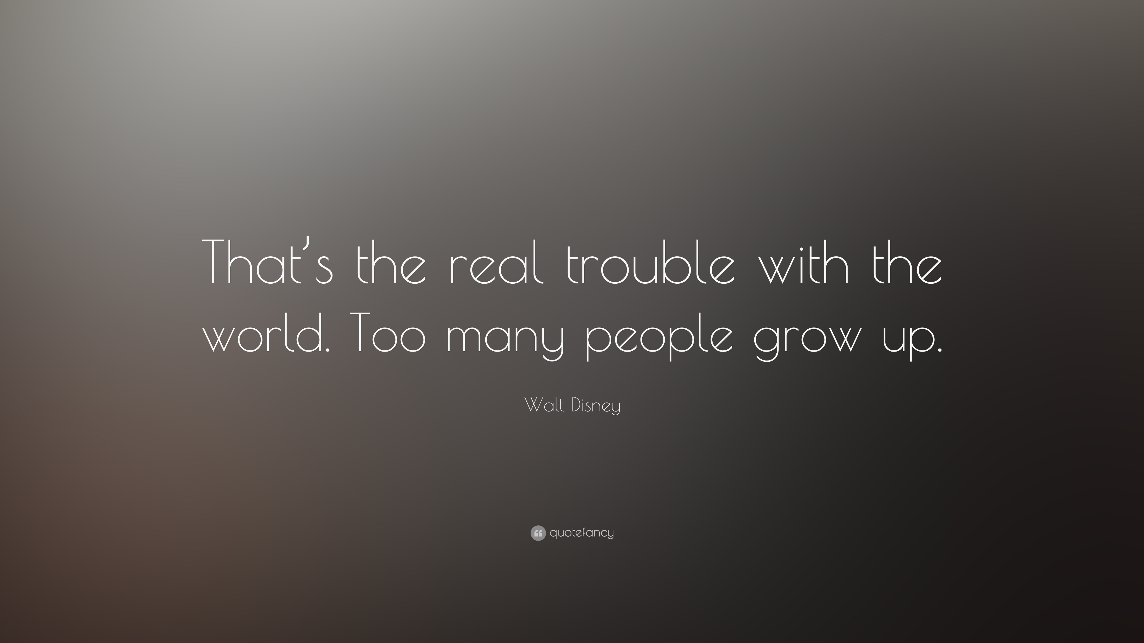 Grow Up Quotes Quotes About Growing Up 41 Wallpapers  Quotefancy