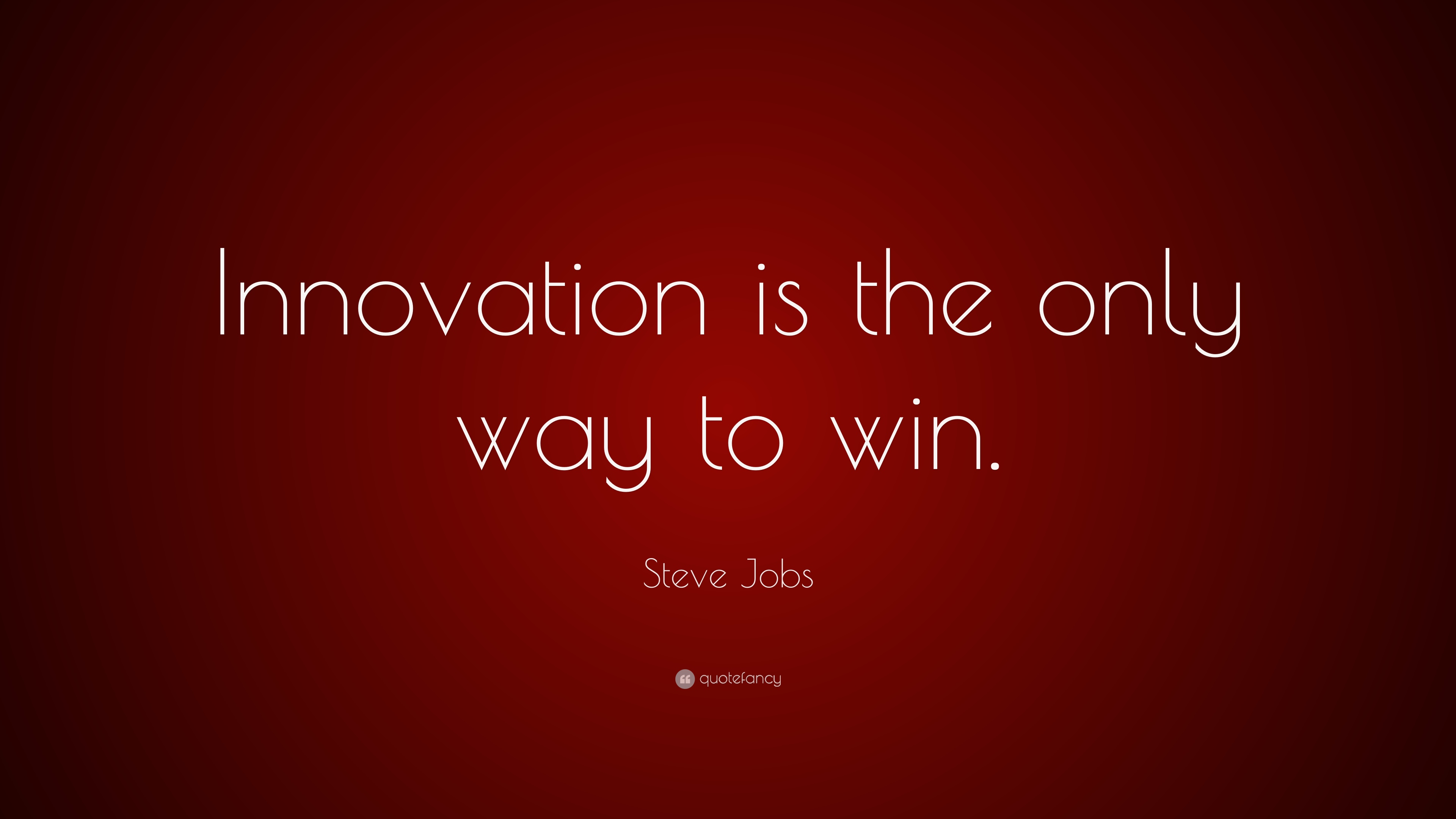 """Quotes On Innovation Steve Jobs Quote """"Innovation Is The Only Way To Win."""" 23"""