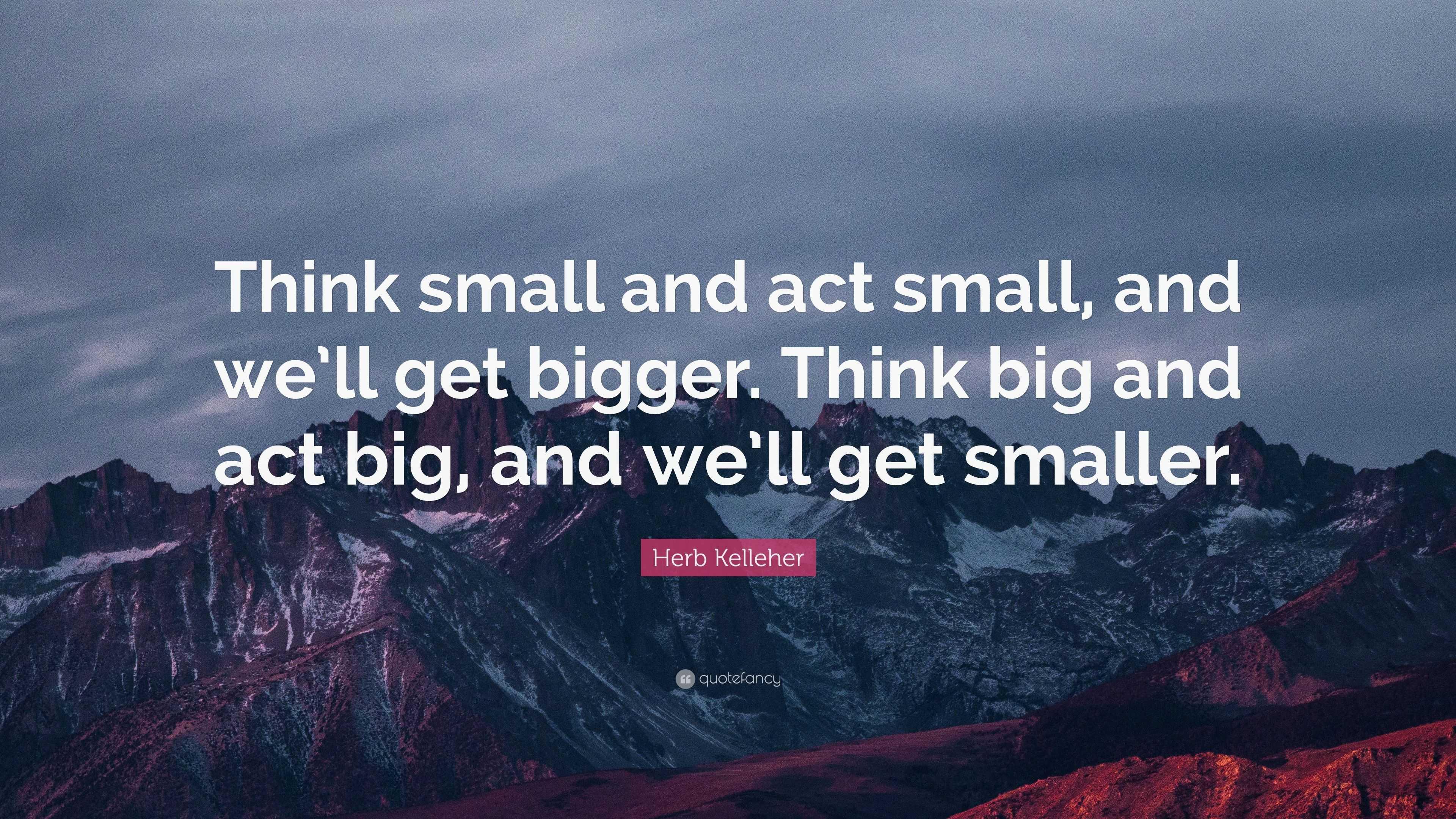 Big Things Quotes | Big Things Sayings | Big Things ...  |Get Big Quotes