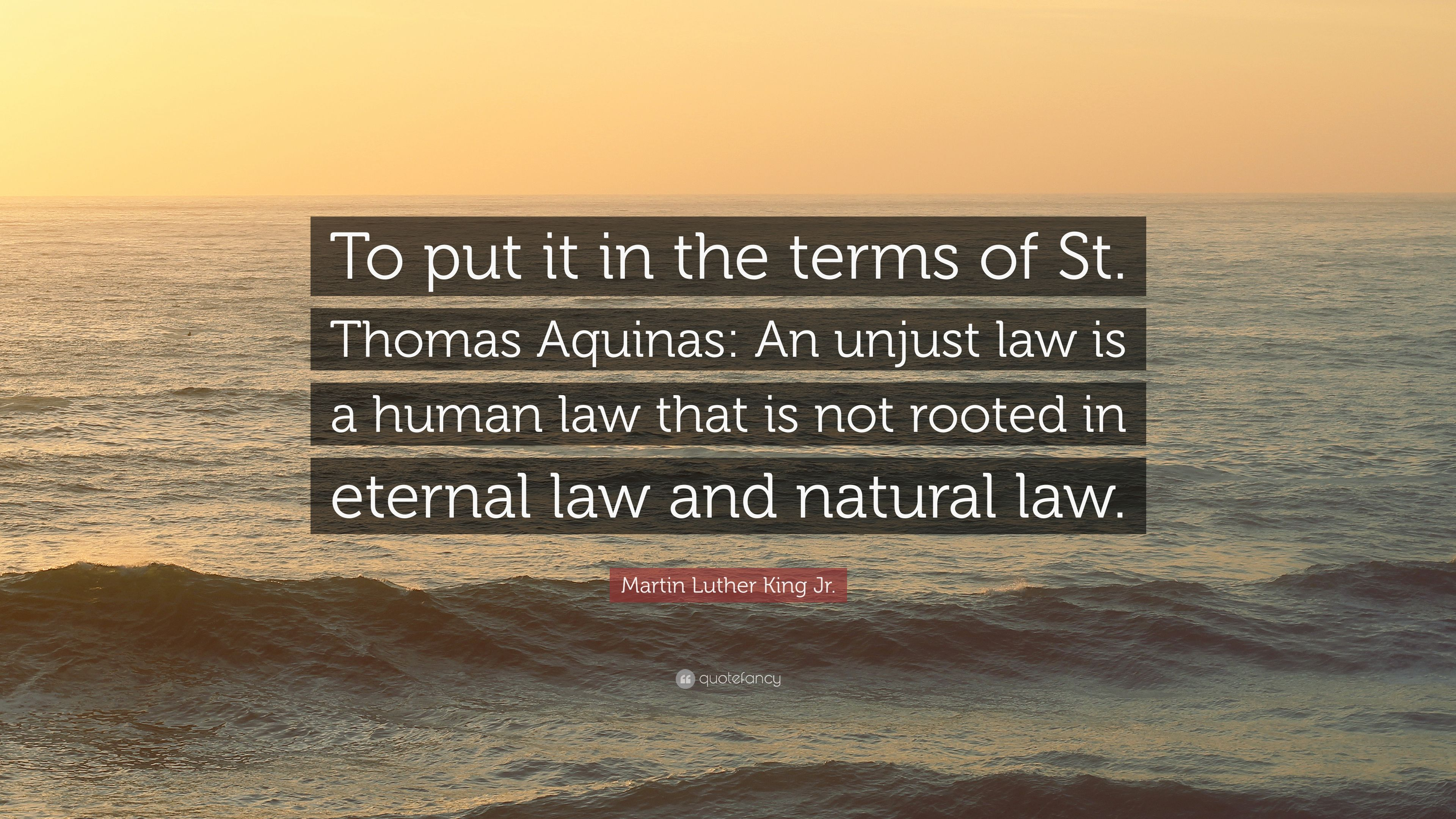 st thomas aquinas the human law St thomas aquinas, literally translated by fathers of' the english dominican province, burns, oates, and washbourne, ltd, london, 1938, 3rd edition, i, q 2, art 1 ad 1: to know that god exists in a general and contused way is implanted in us by nature, inasmuch as god is man's beatitude.
