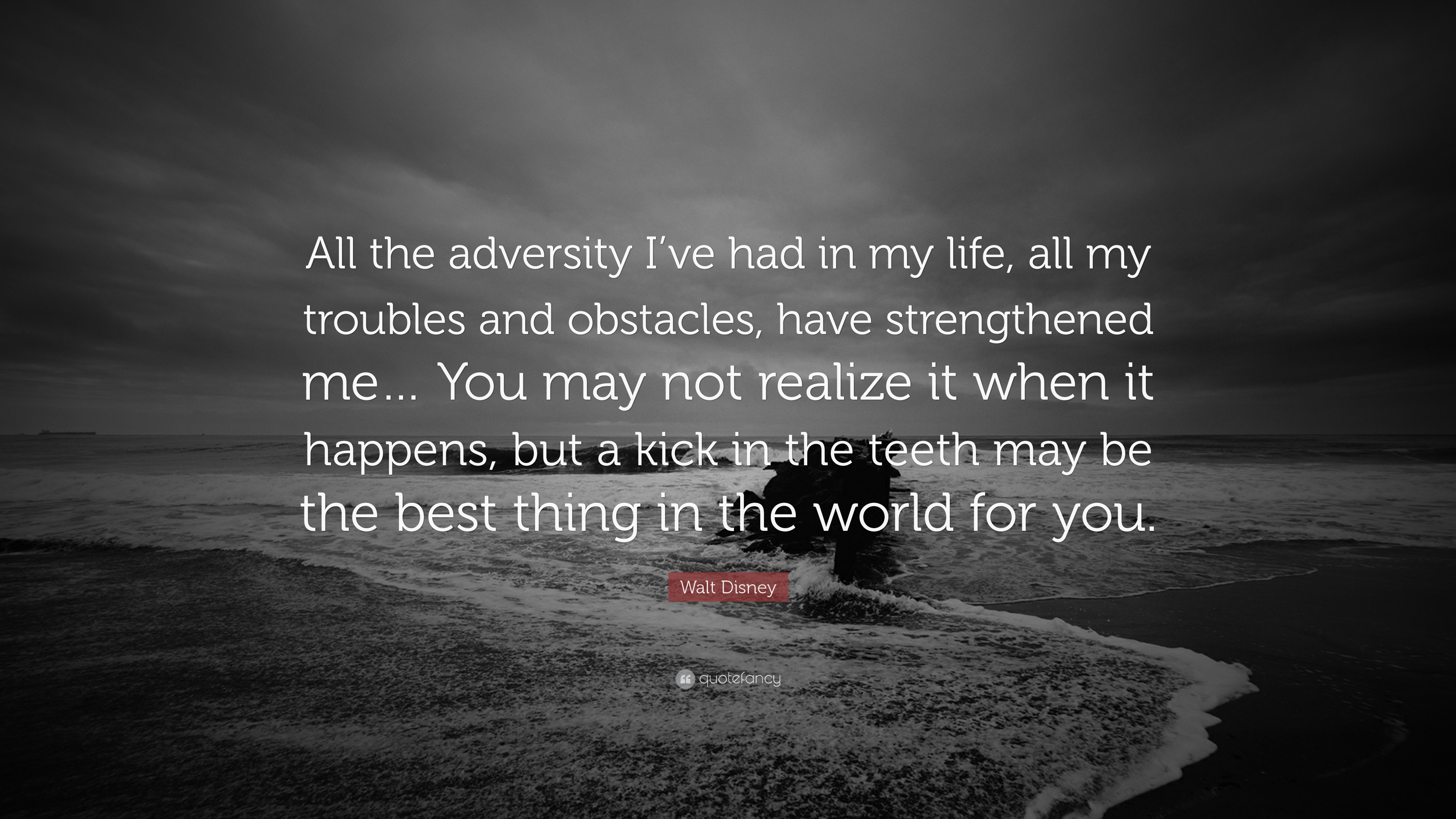 "Walt Disney Quotes About Life Walt Disney Quote ""All The Adversity I've Had In My Life All My"