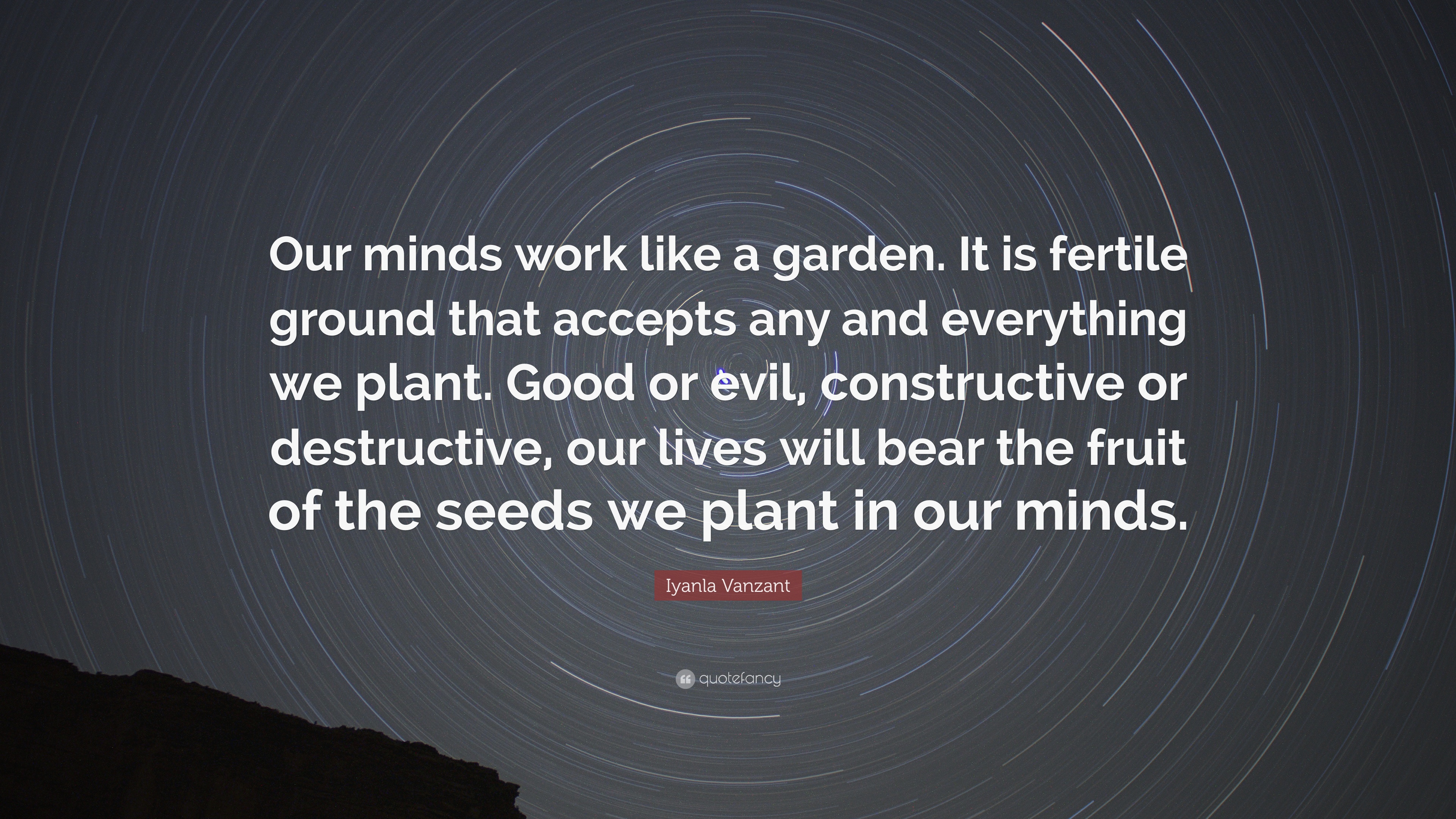 Iyanla Vanzant Quote Our minds work like a garden It is fertile