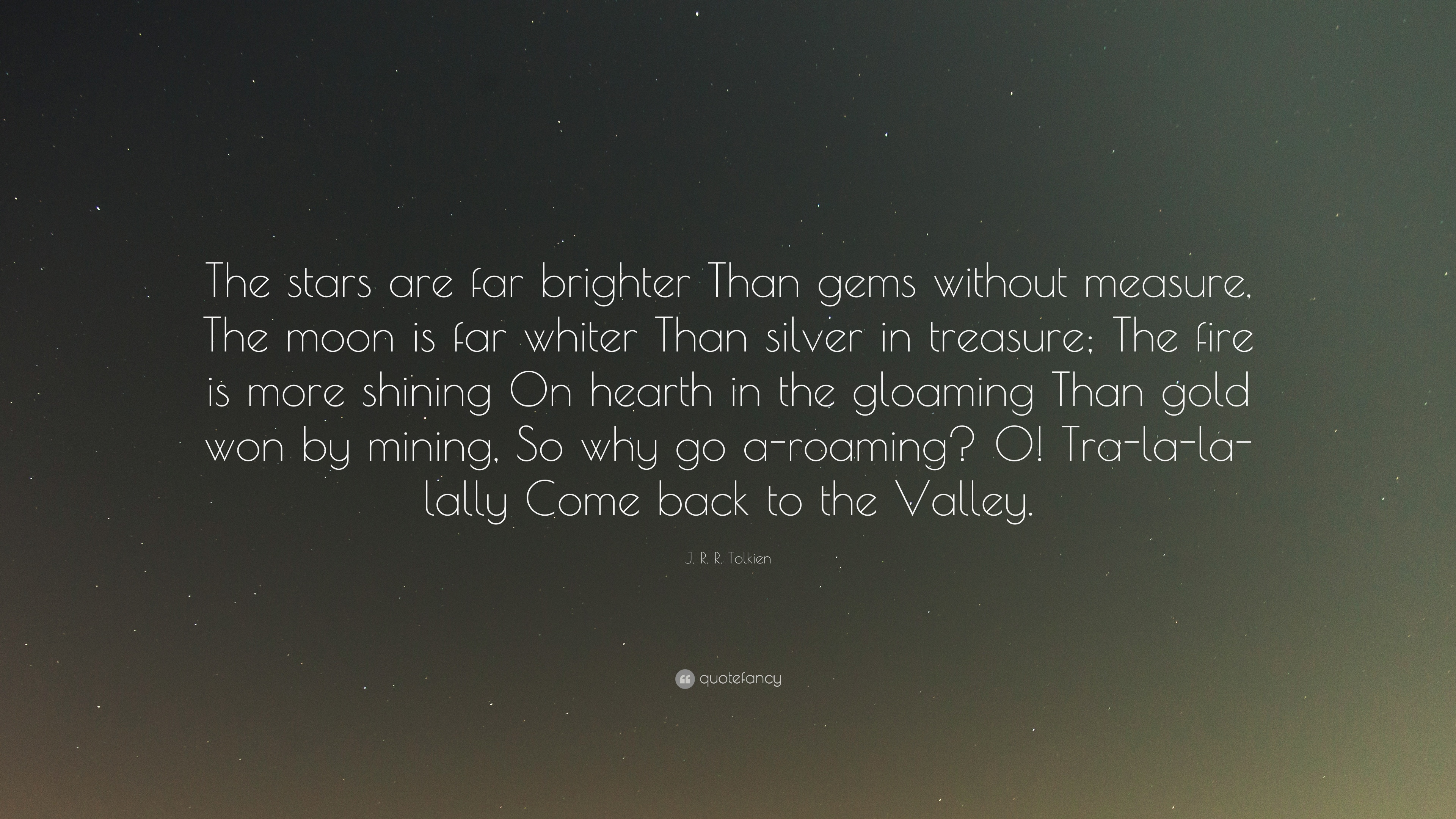 J R R Tolkien Quote The Stars Are Far Brighter Than Gems