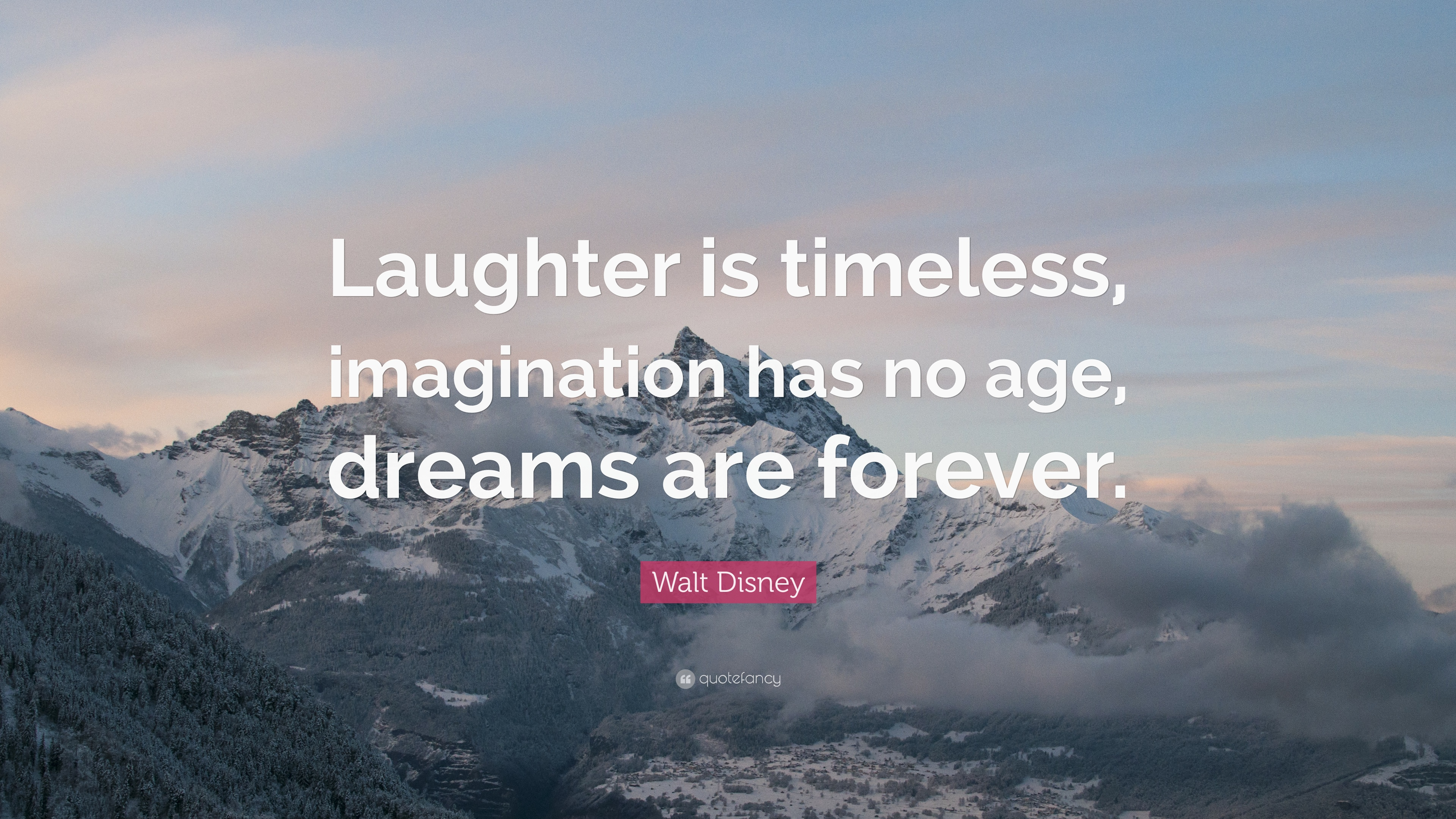 Laughter Is Timeless Imagination Has No Age Quote
