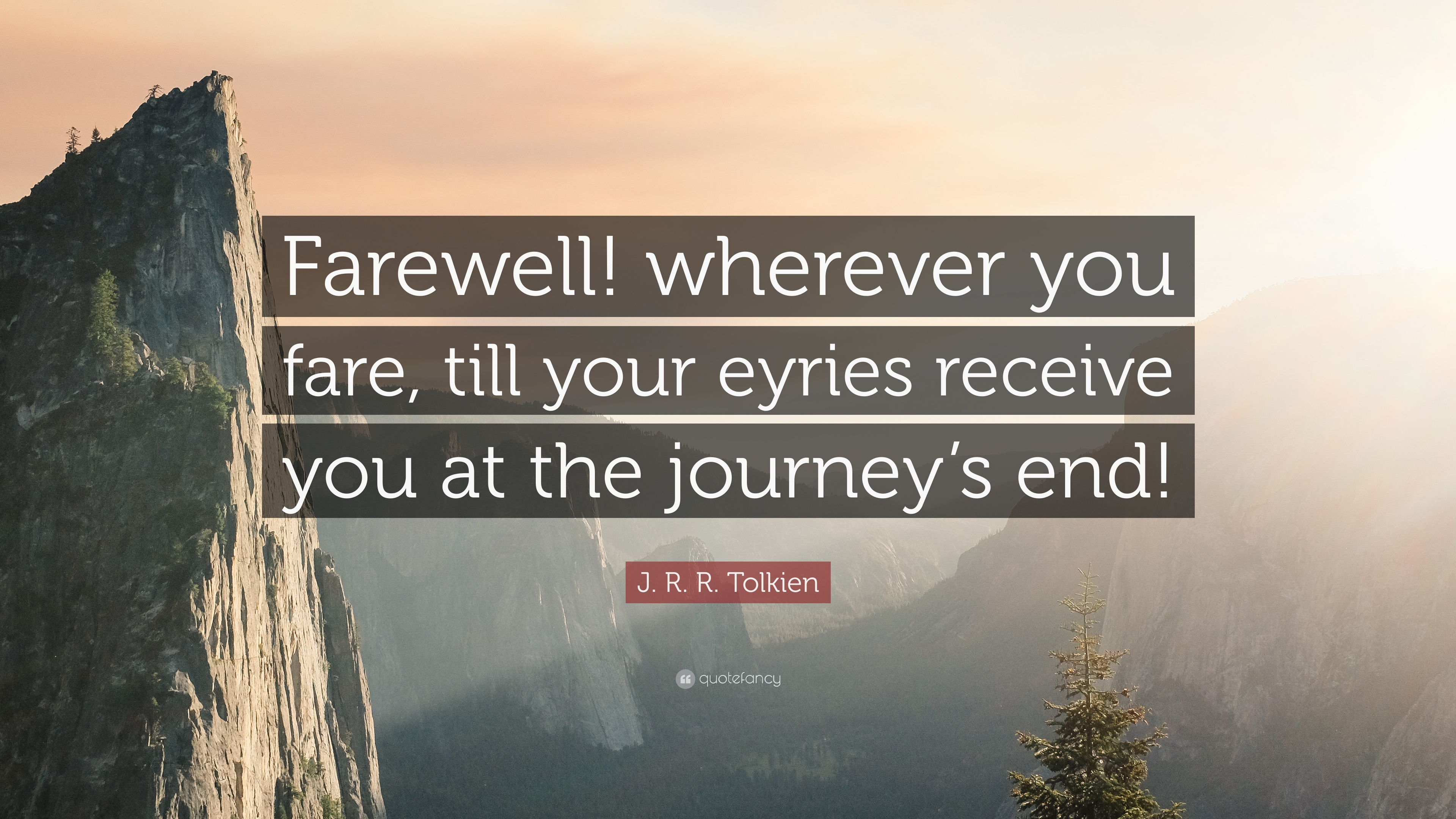 J R R Tolkien Quote Farewell Wherever You Fare Till Your