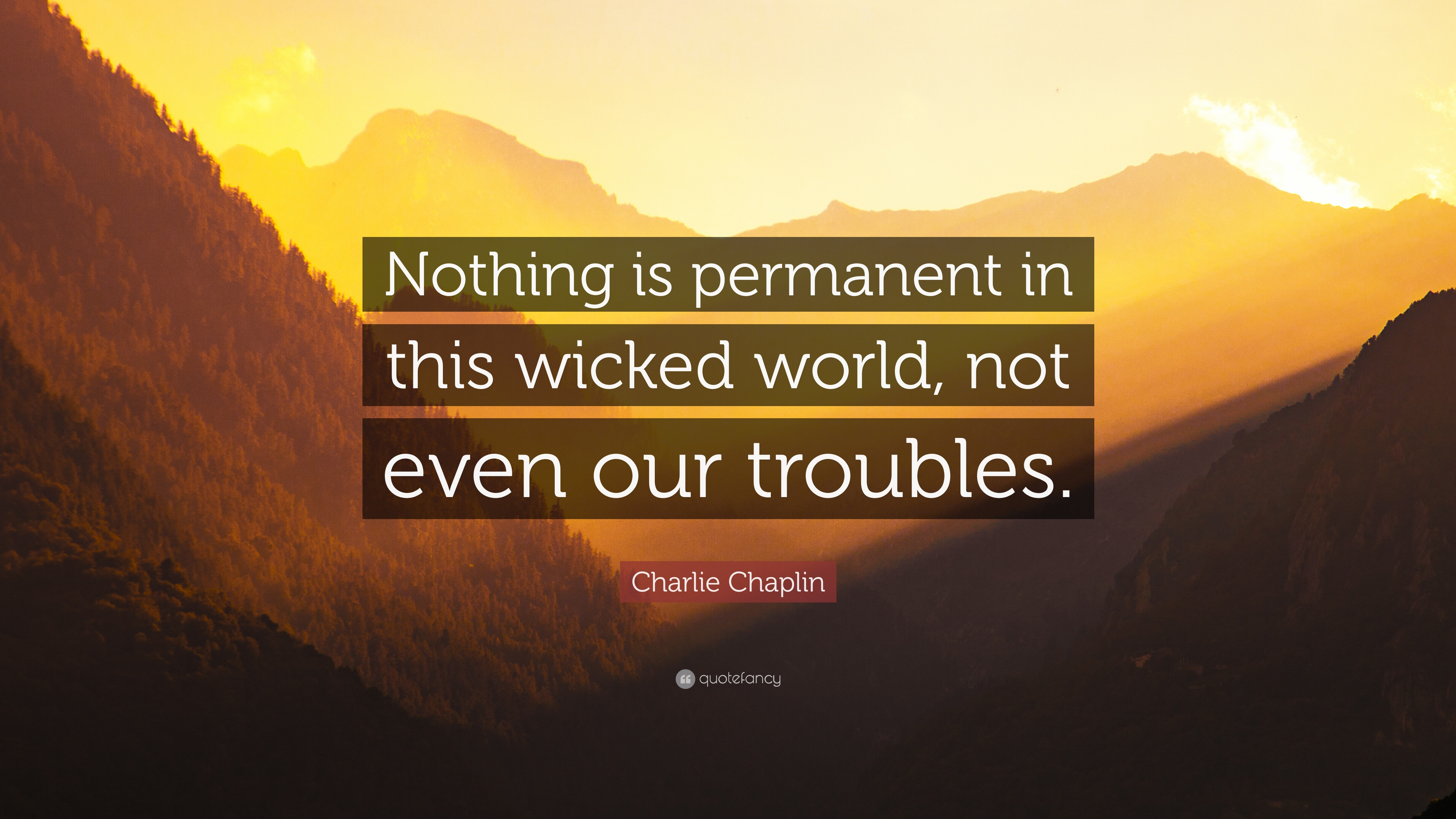 nothing is permanent in this world Nothing is permanent in this wicked world 53 likes love, laughter and spirituality.