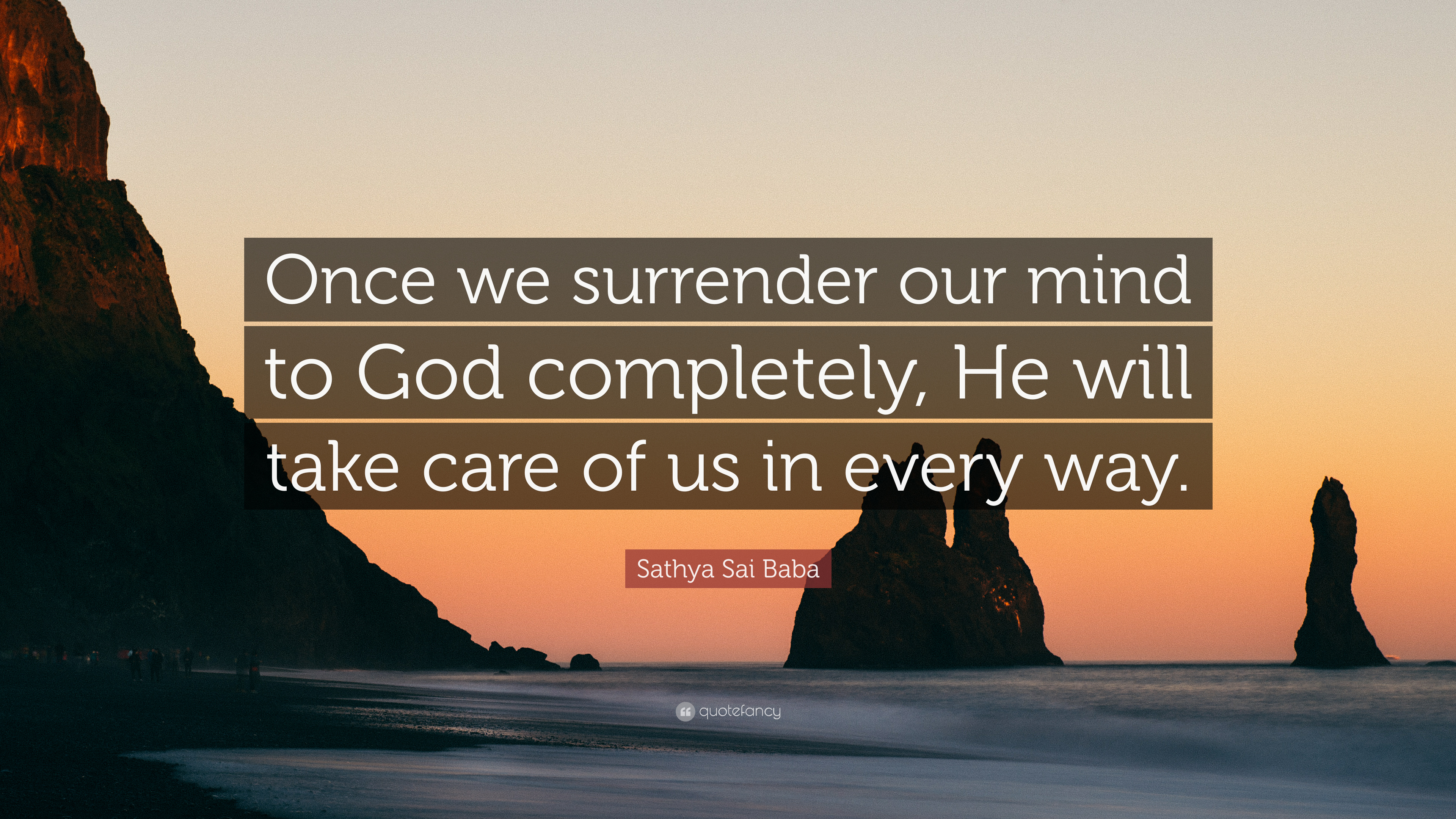 Sathya Sai Baba Quote Once We Surrender Our Mind To God Completely
