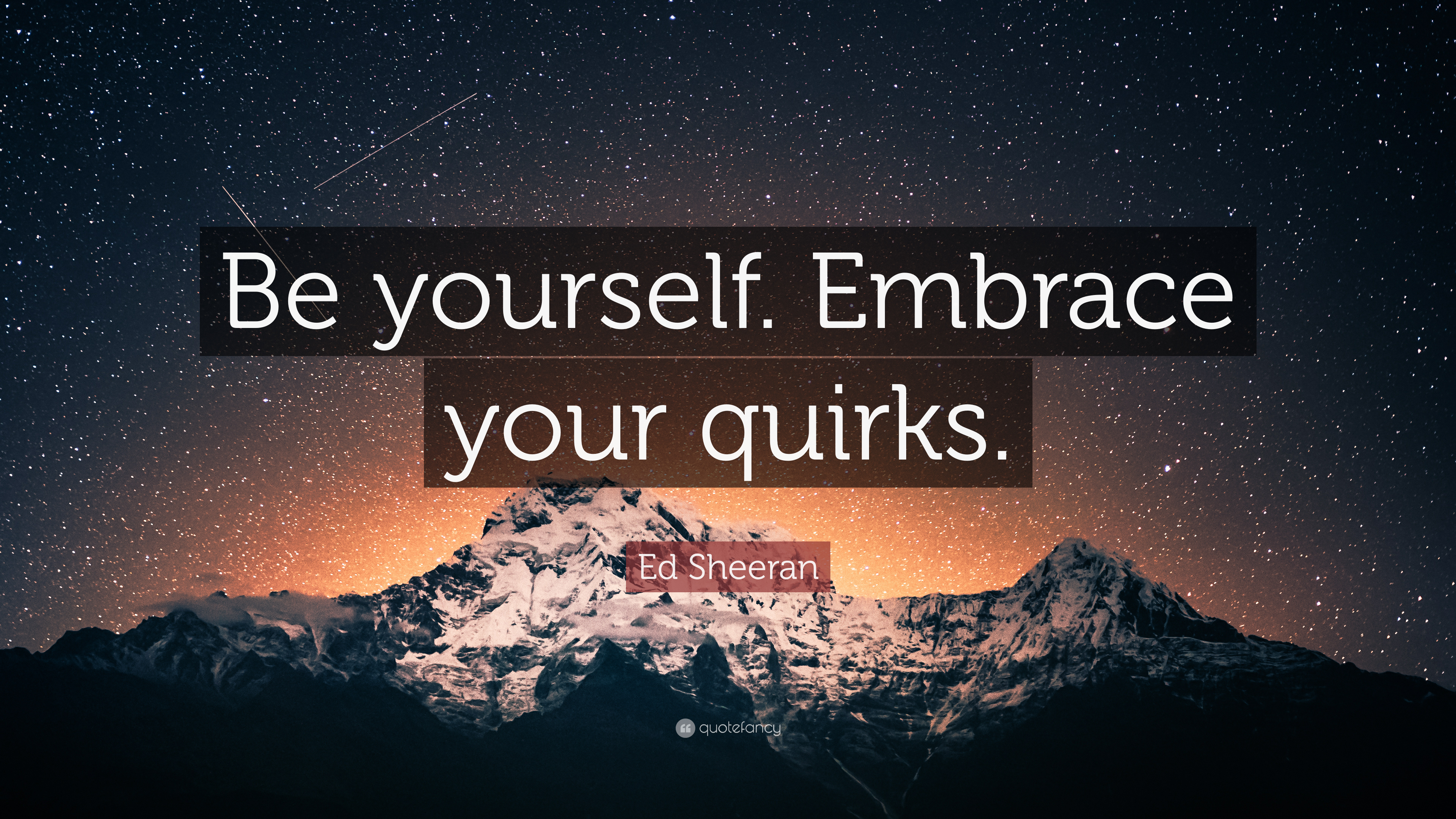 ed sheeran quote be yourself embrace your quirks 7