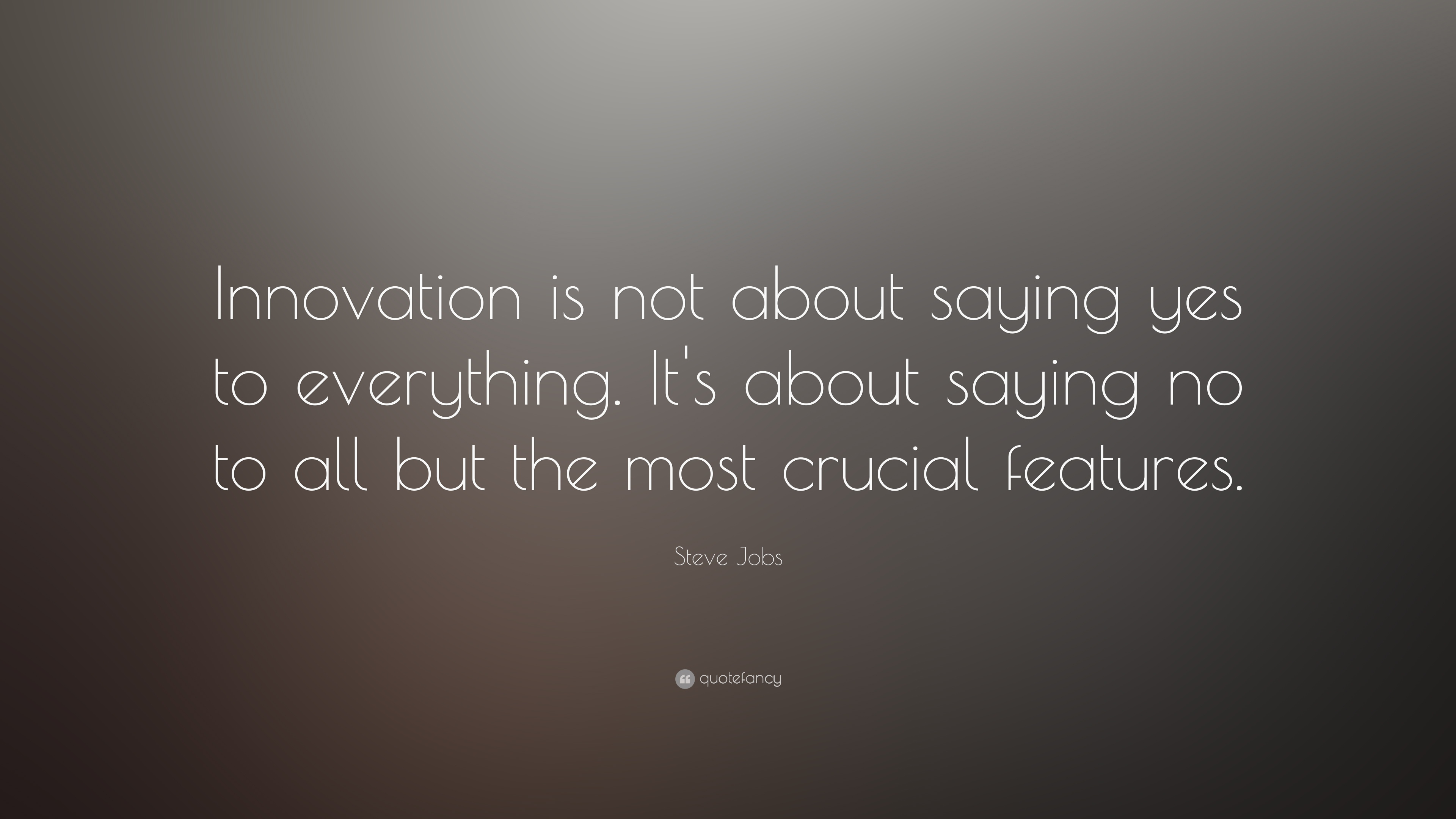 Steve Jobs Quote Innovation Is Not About Saying Yes To Everything
