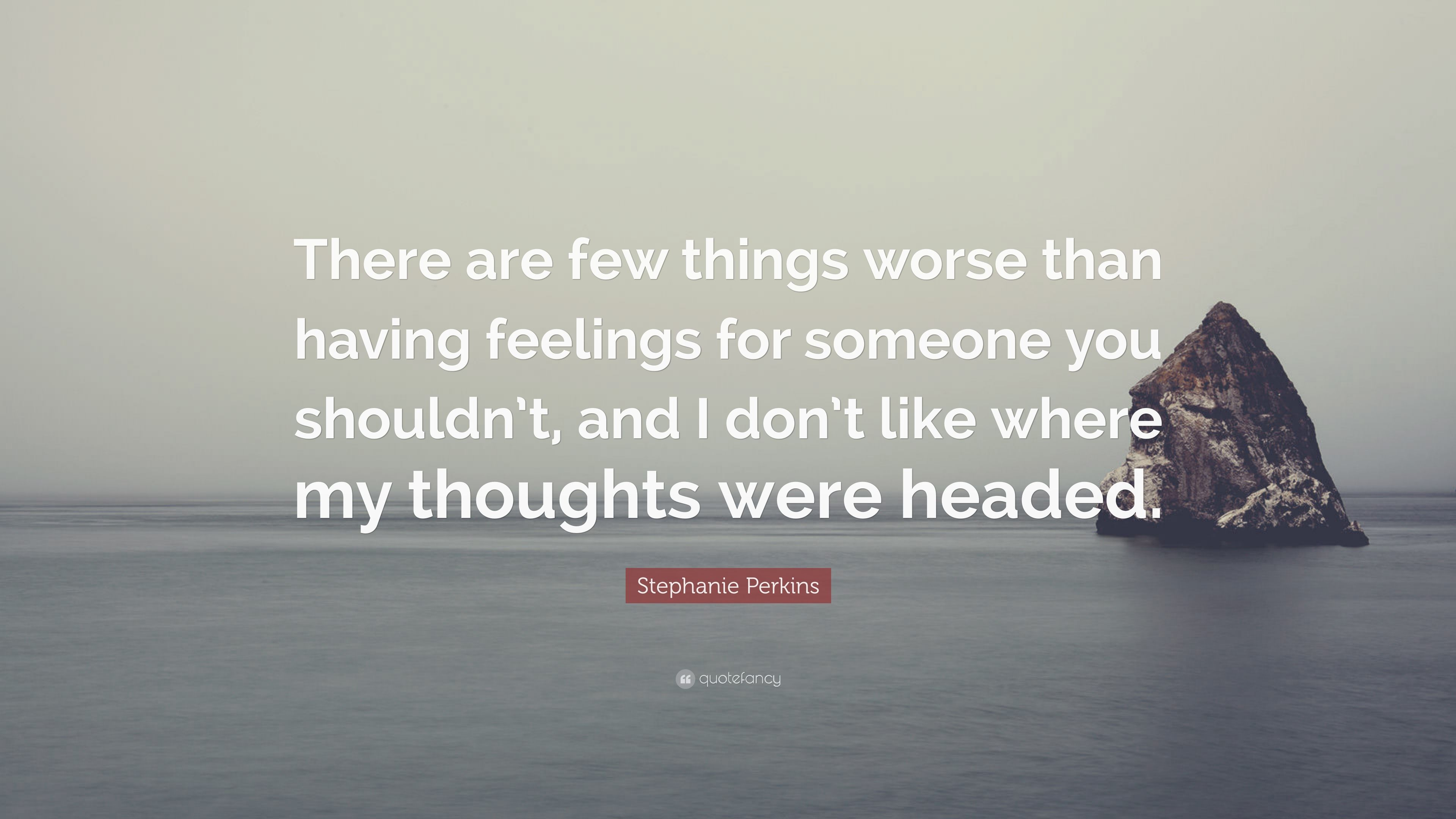 Stephanie Perkins Quote There Are Few Things Worse Than Having