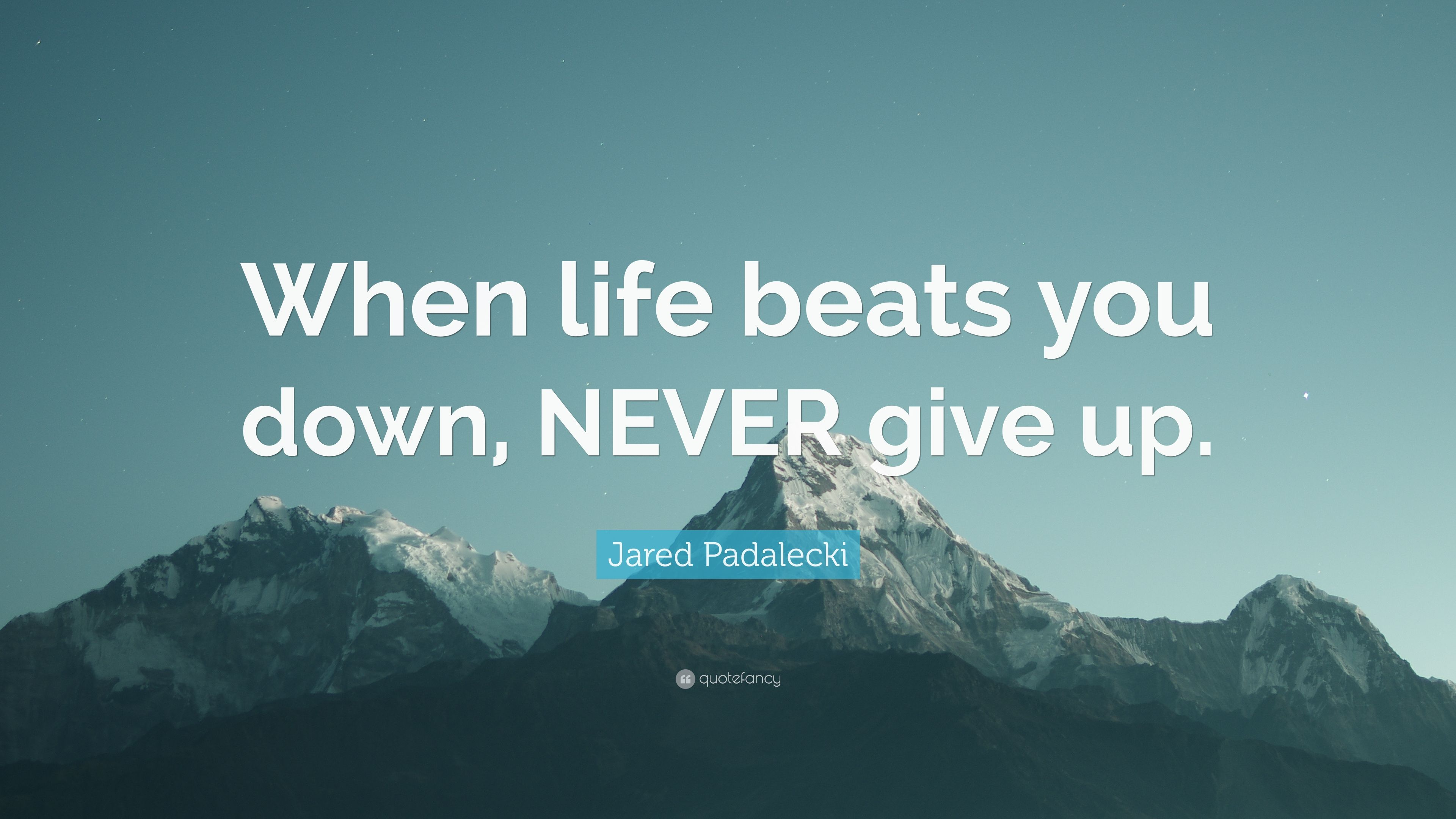 Jared padalecki quotes - Jared Padalecki Quote When Life Beats You Down Never Give Up