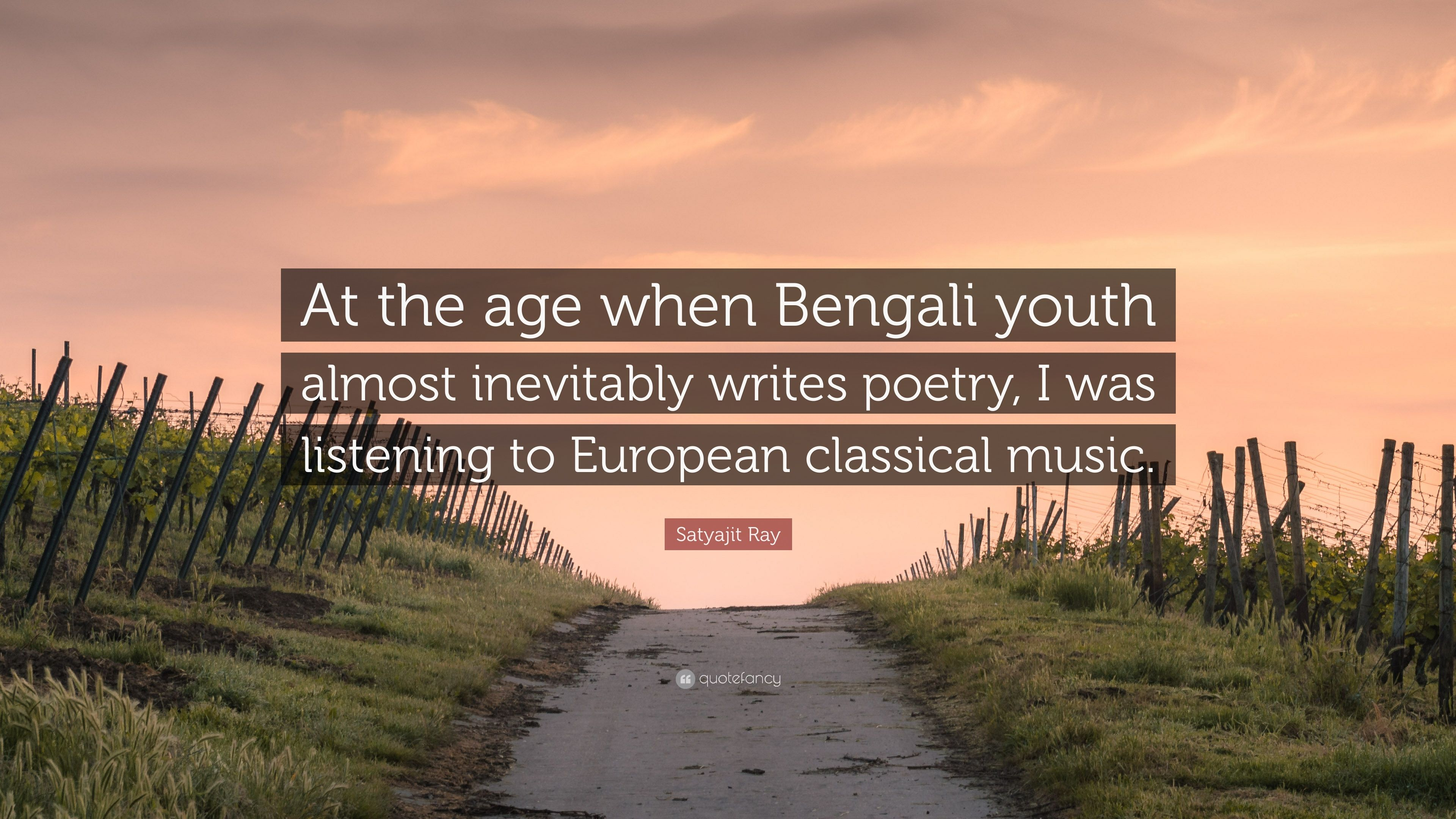 """satyajit ray quote """"at the age when bengali youth almost"""