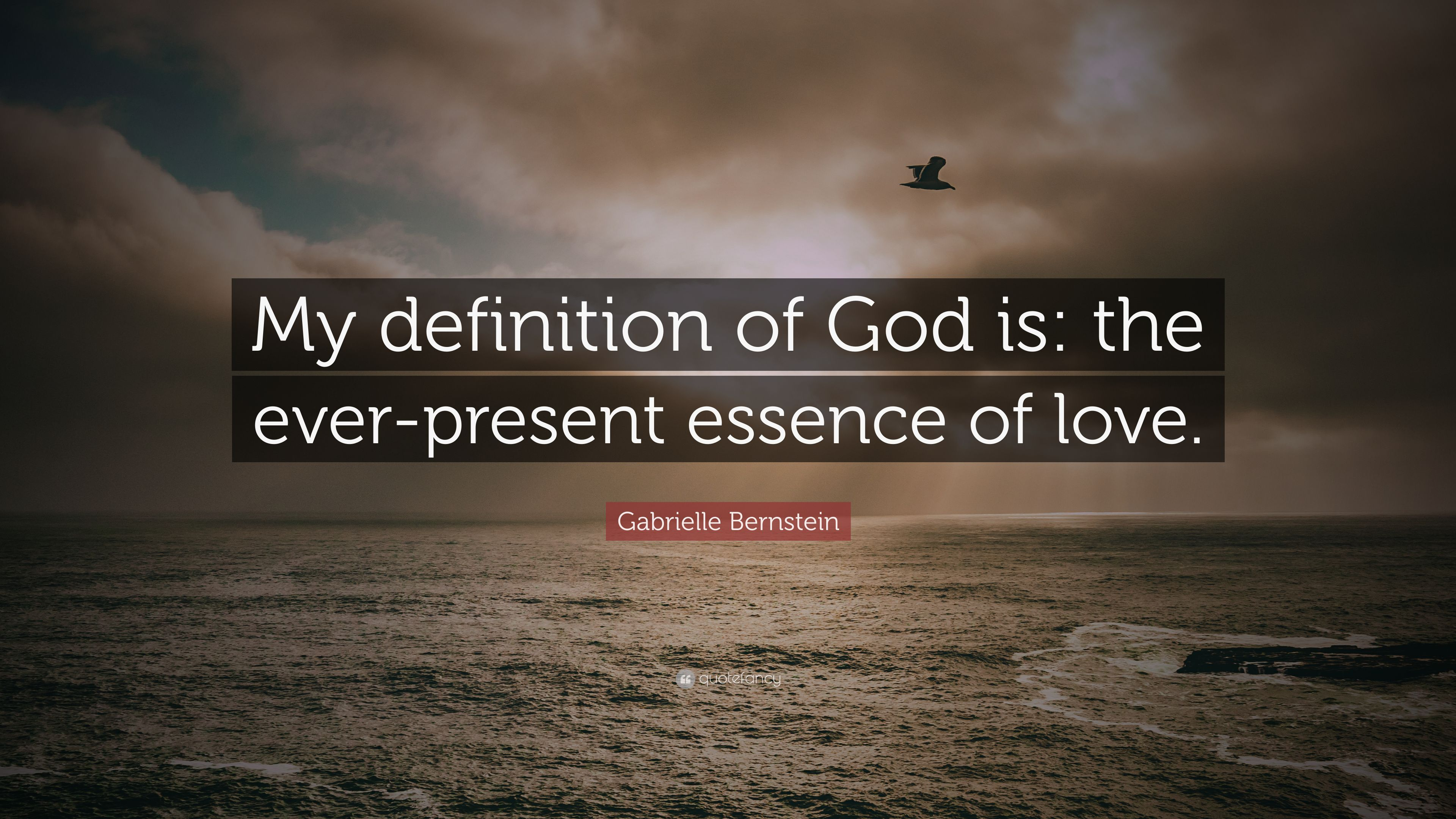 Gabrielle Bernstein Quote: U201cMy Definition Of God Is: The Ever Present  Essence