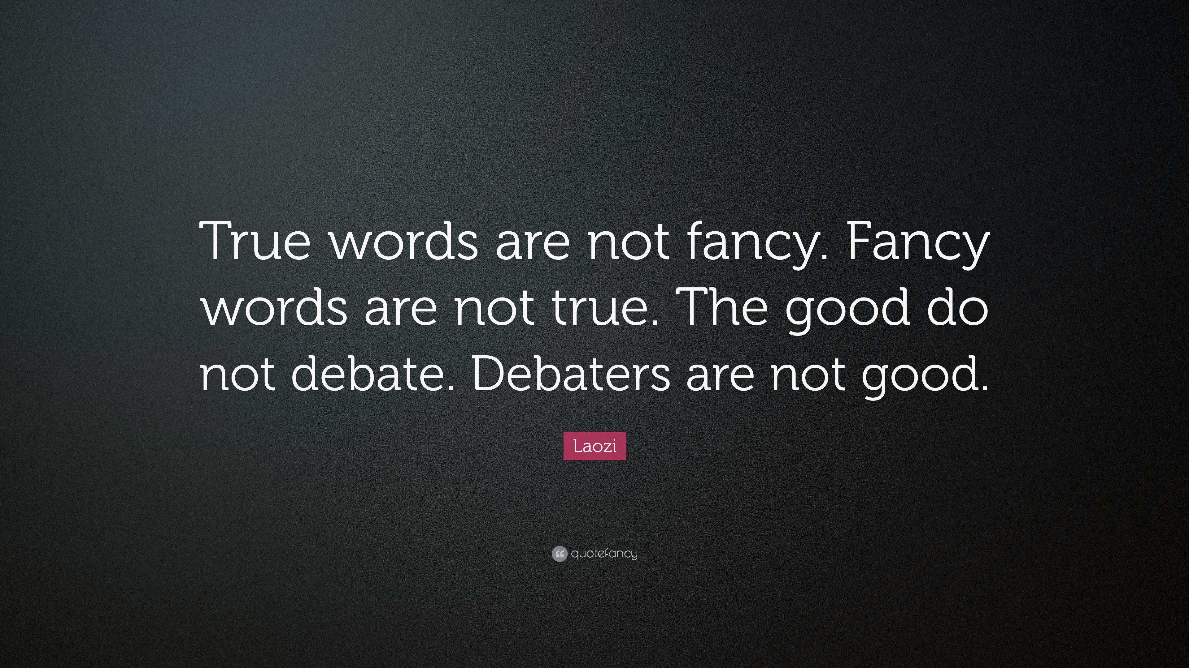laozi quote true words are not fancy fancy words are not true