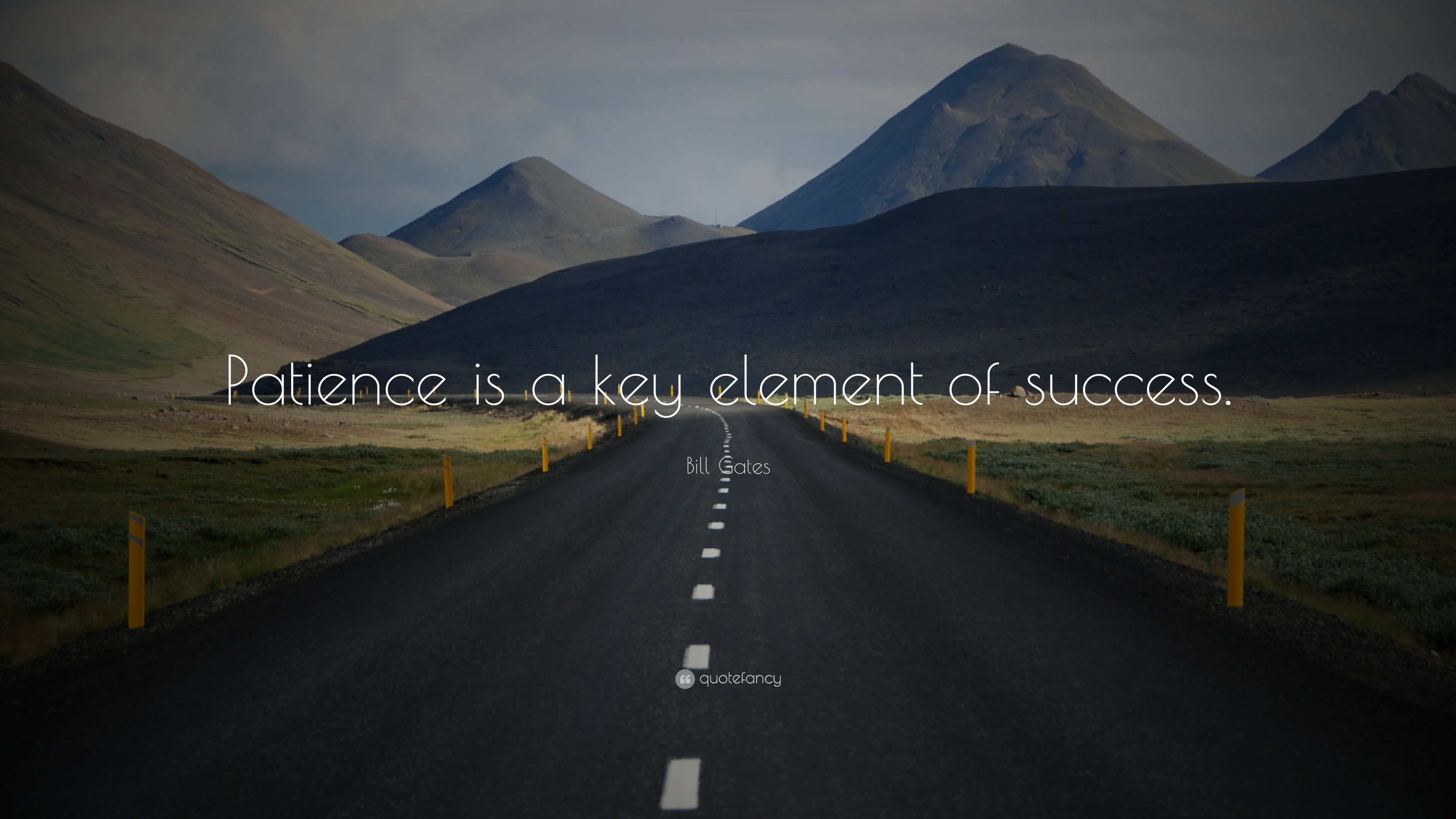 Bill Gates Quote: U201cPatience Is A Key Element Of Success.u201d
