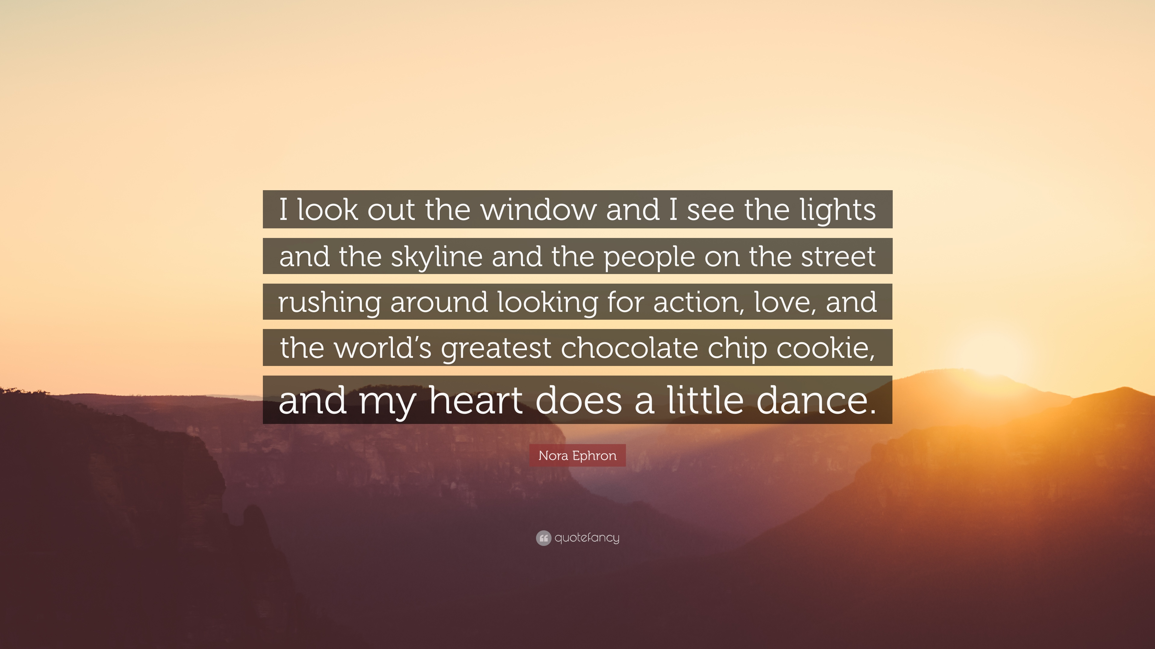 Nora Ephron Quote I Look Out The Window And I See The Lights And