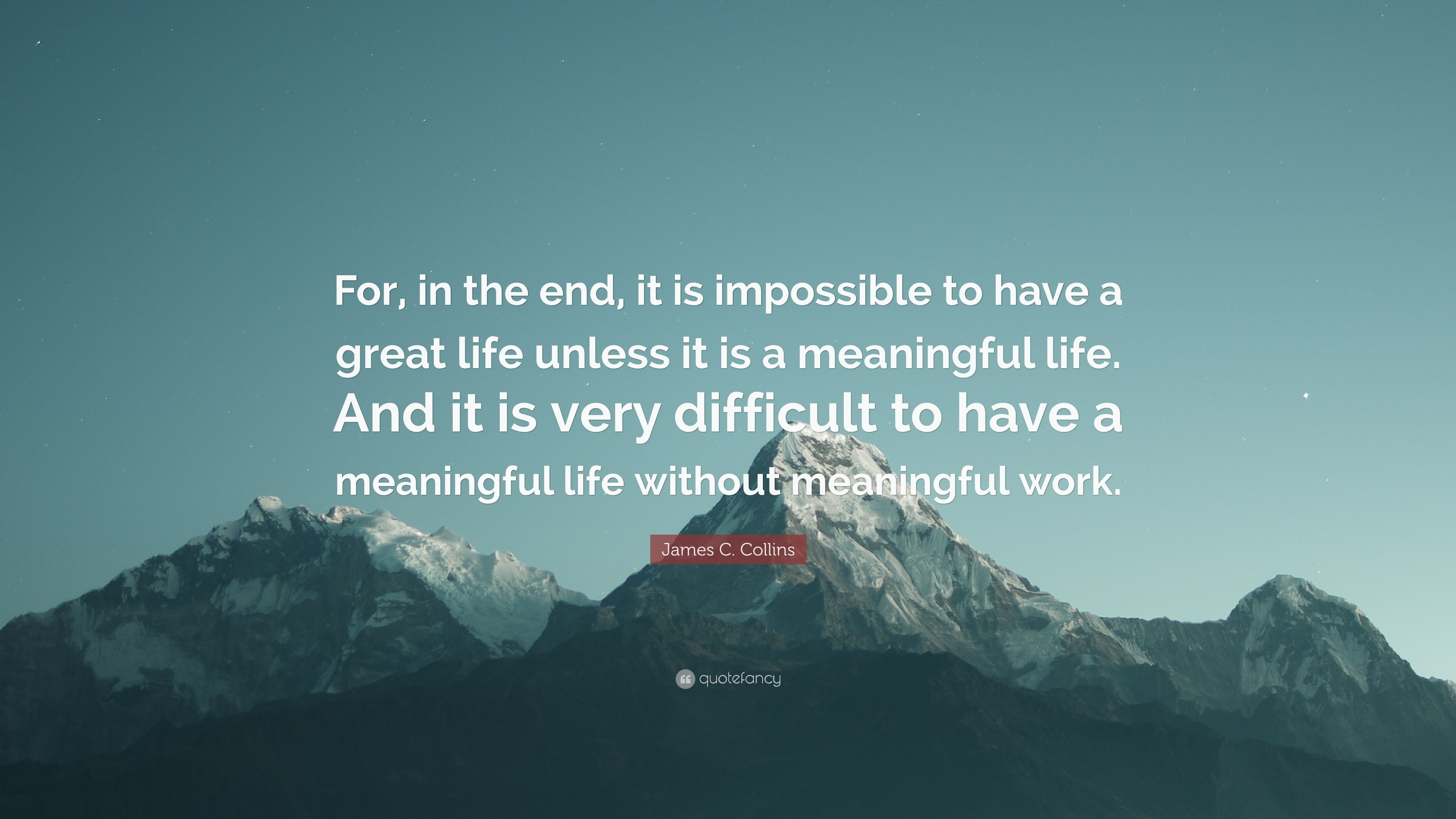"Have A Great Life Quotes James Ccollins Quote ""For In The End It Is Impossible To Have"