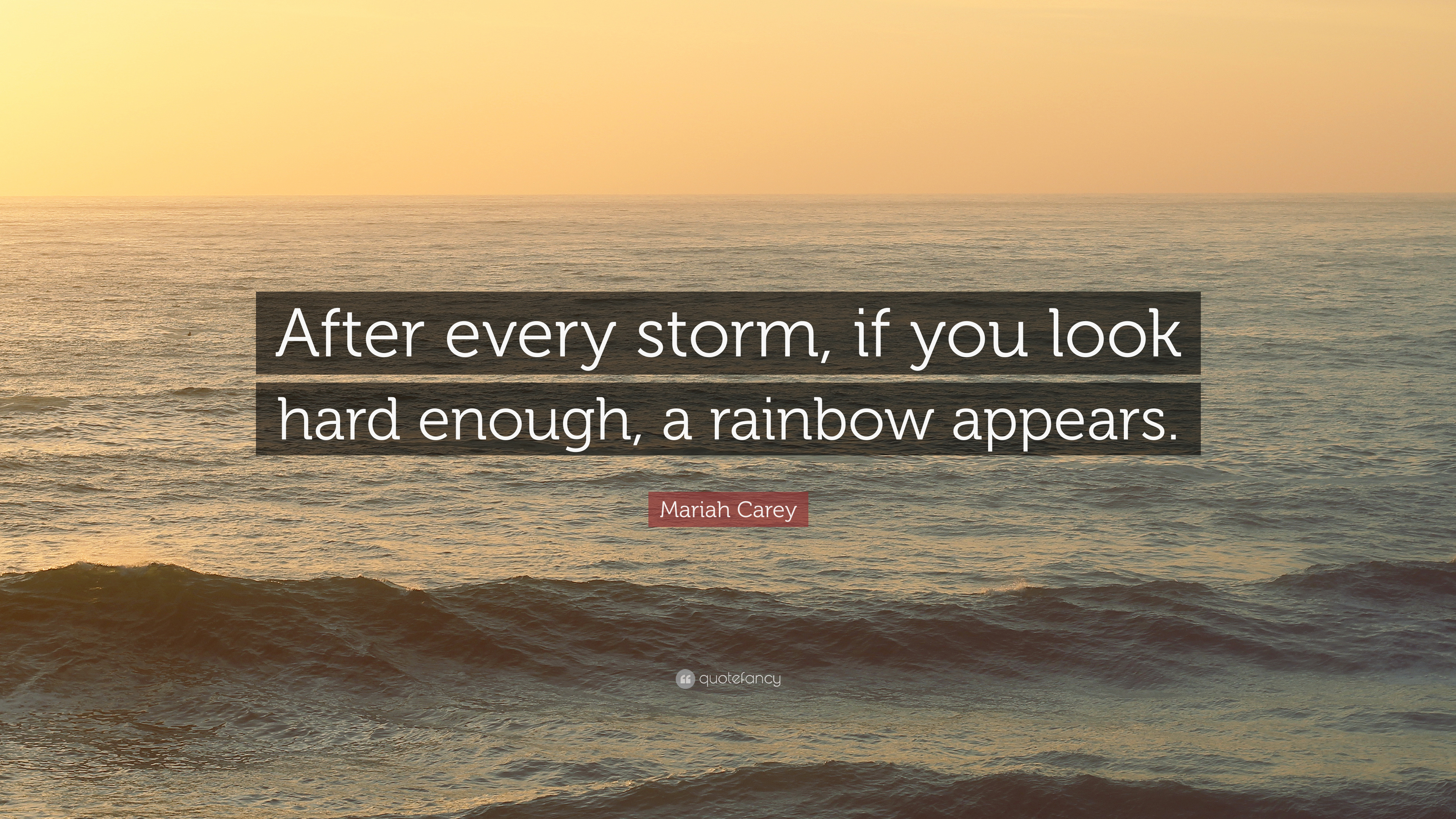 Mariah Carey Quote After Every Storm If You Look Hard Enough A