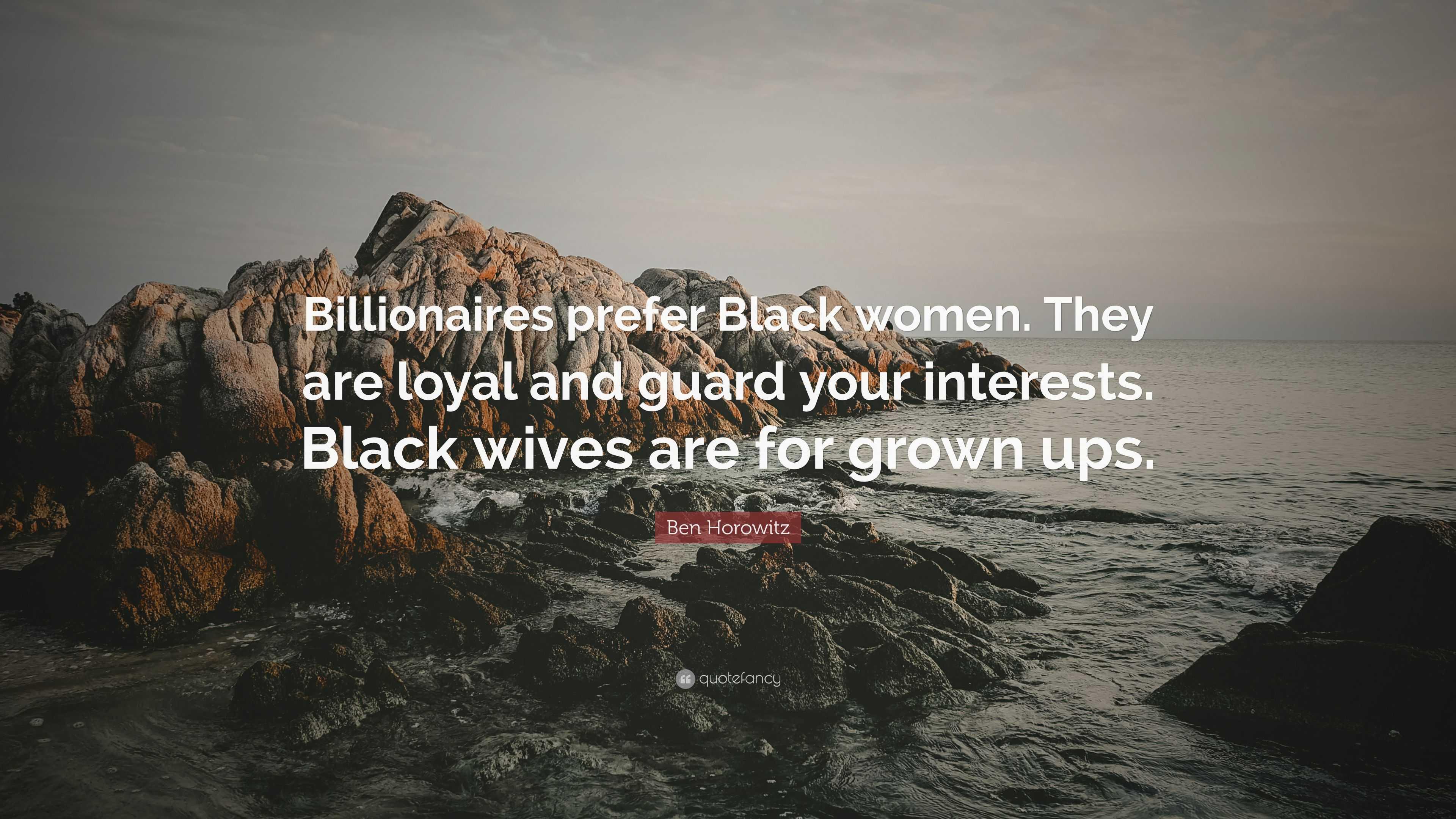 Billionaires prefer black women