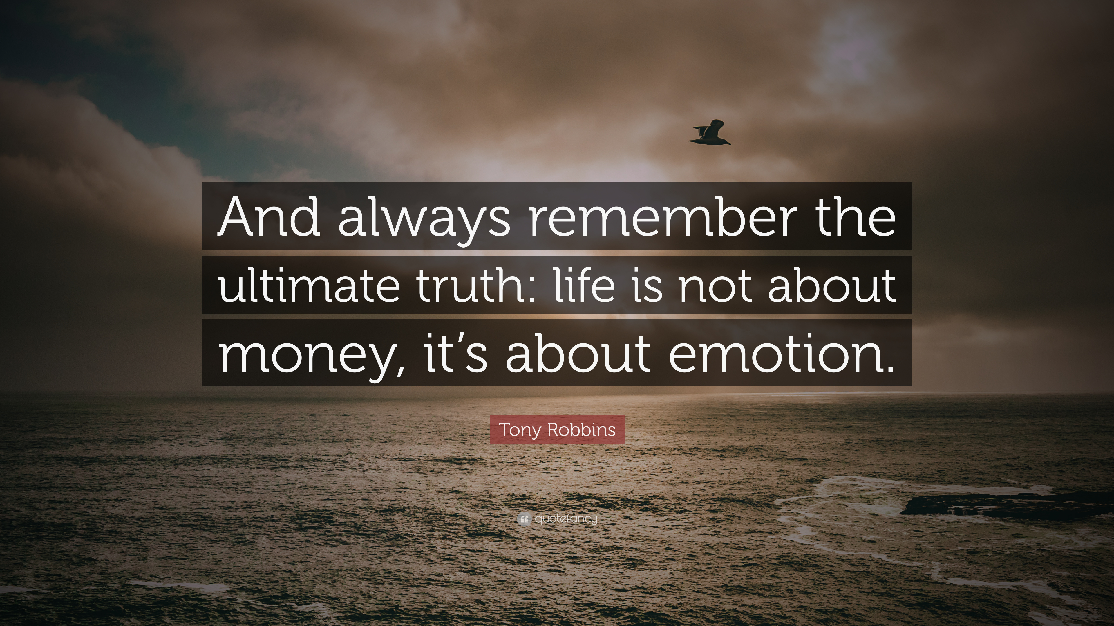 Tony Robbins Quote And Always Remember The Ultimate Truth Life Is