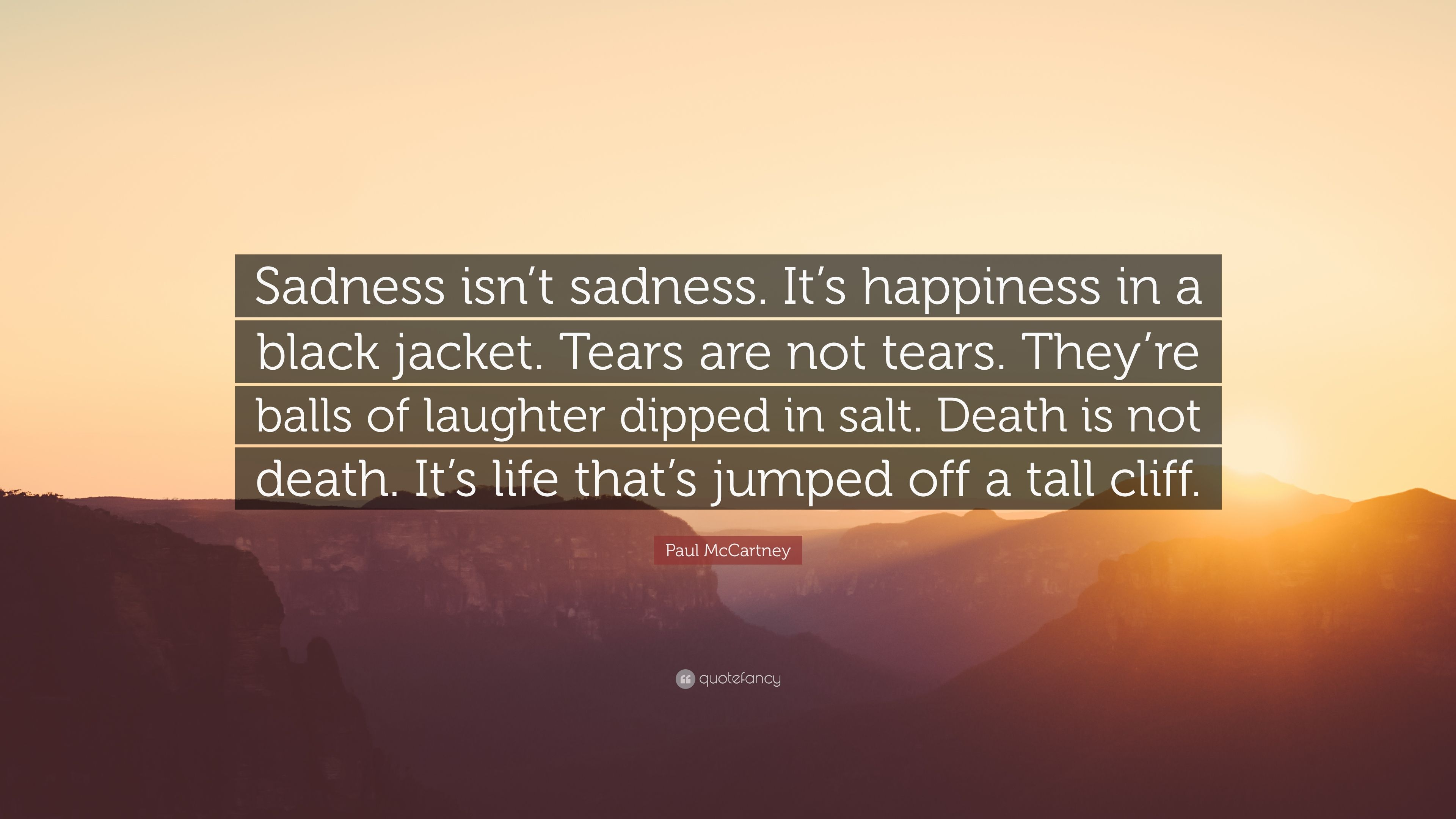 Paul McCartney Quote Sadness Isnt Its Happiness In A Black