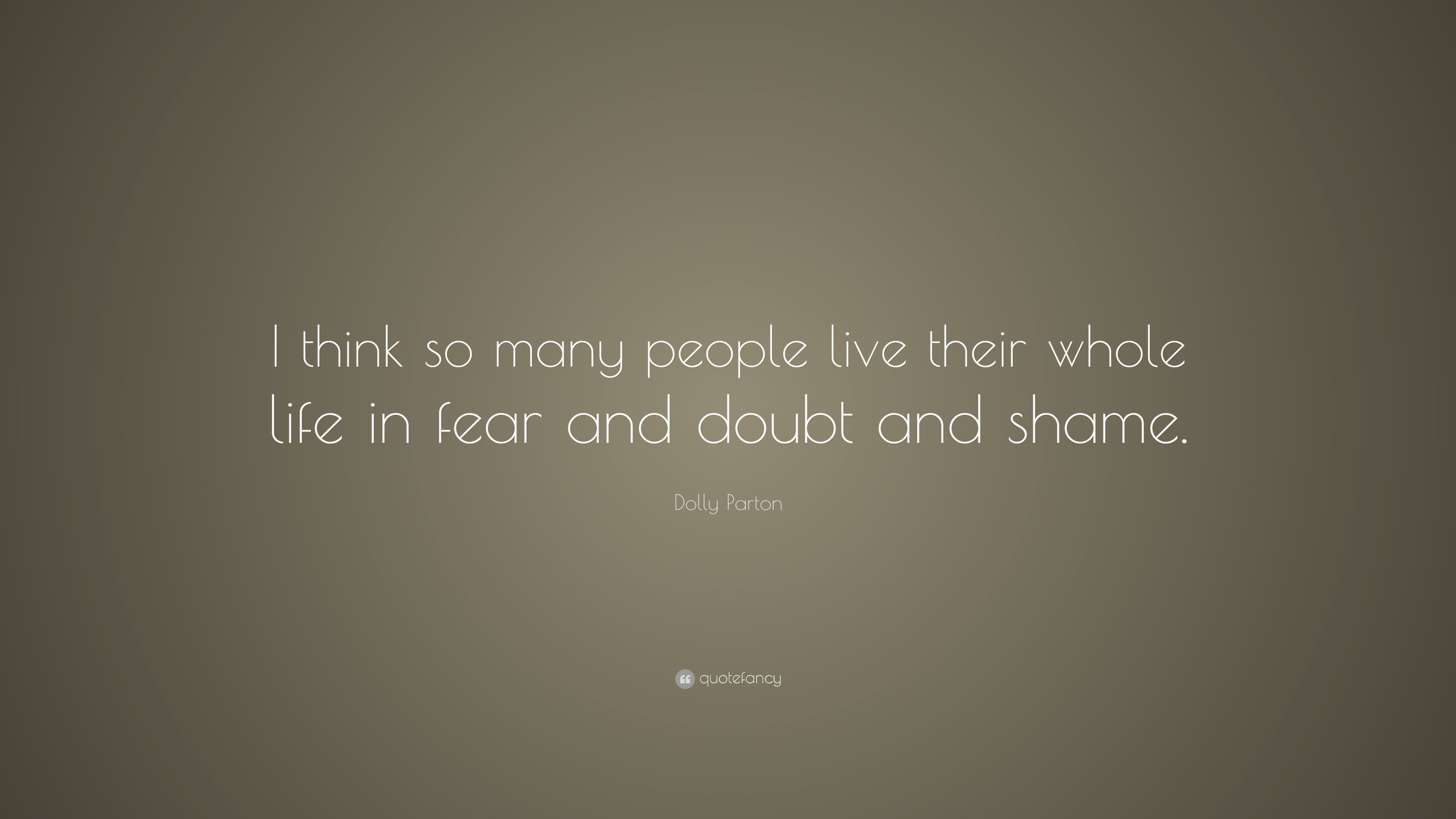 "Whole Life Quote Dolly Parton Quote ""I Think So Many People Live Their Whole Life"