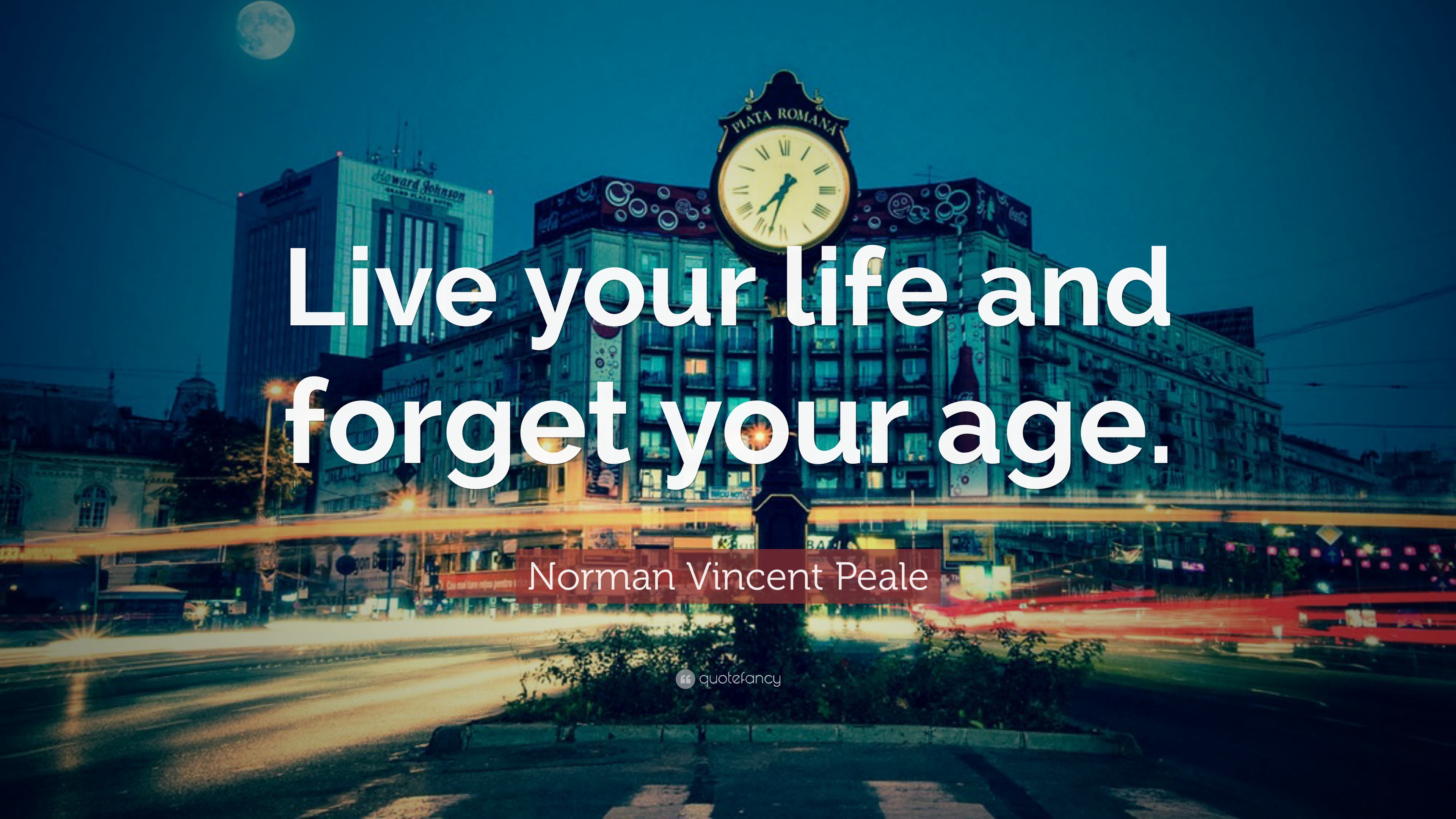 """Norman Vincent Peale Quote: """"Live your life and forget your ..."""