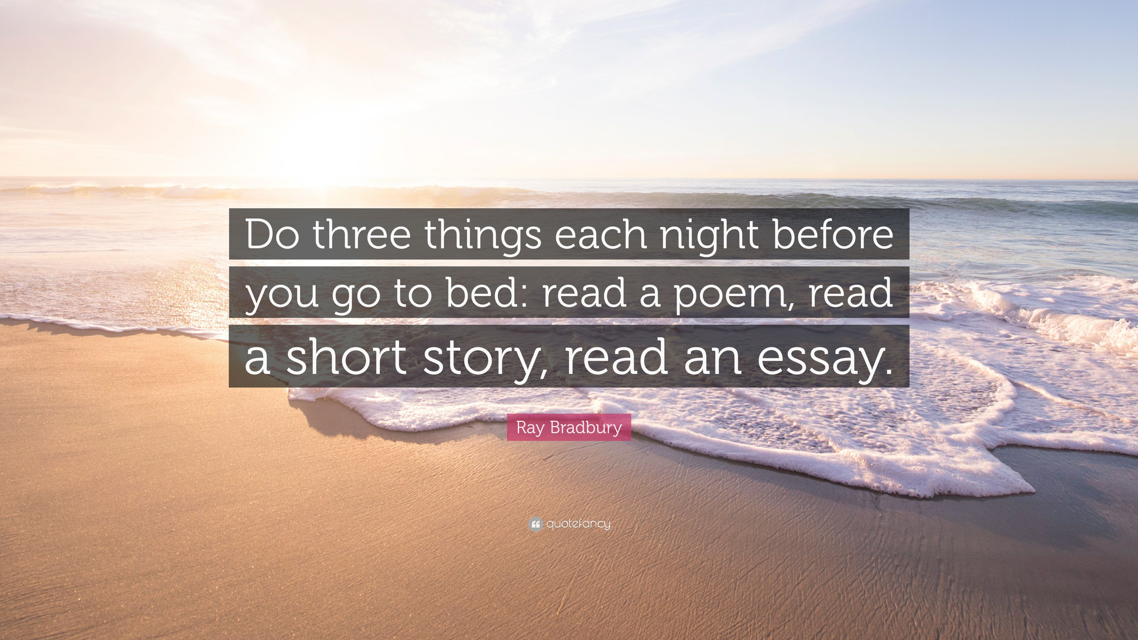 ray bradbury quote ldquo do three things each night before you go to ray bradbury quote ldquodo three things each night before you go to bed